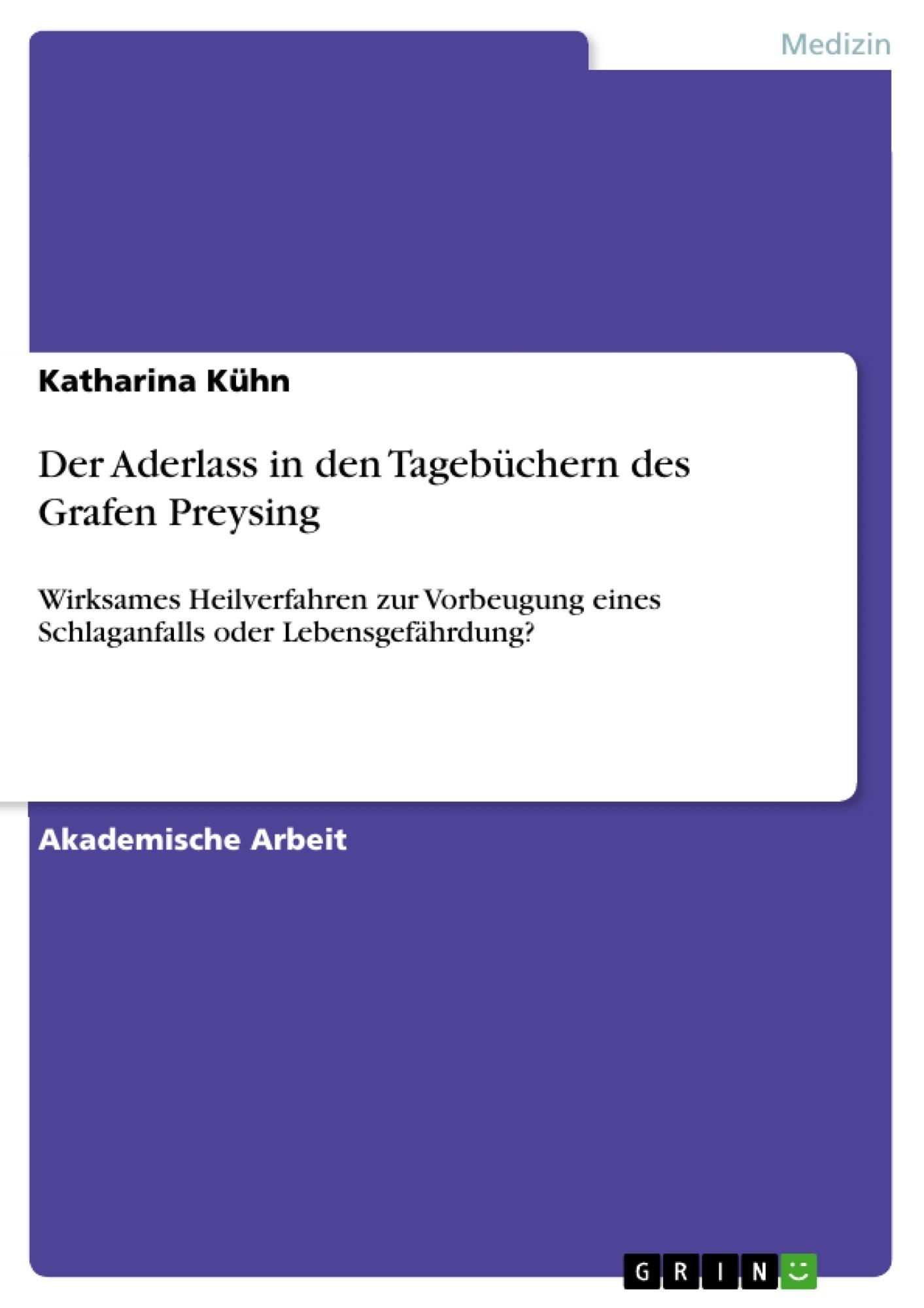 Titel: Der Aderlass in den Tagebüchern des Grafen Preysing