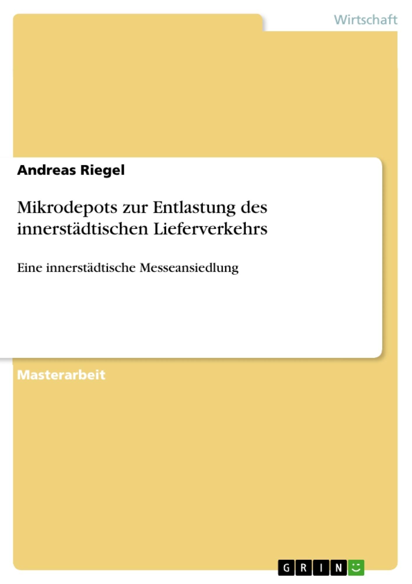 Titel: Mikrodepots zur Entlastung des innerstädtischen Lieferverkehrs