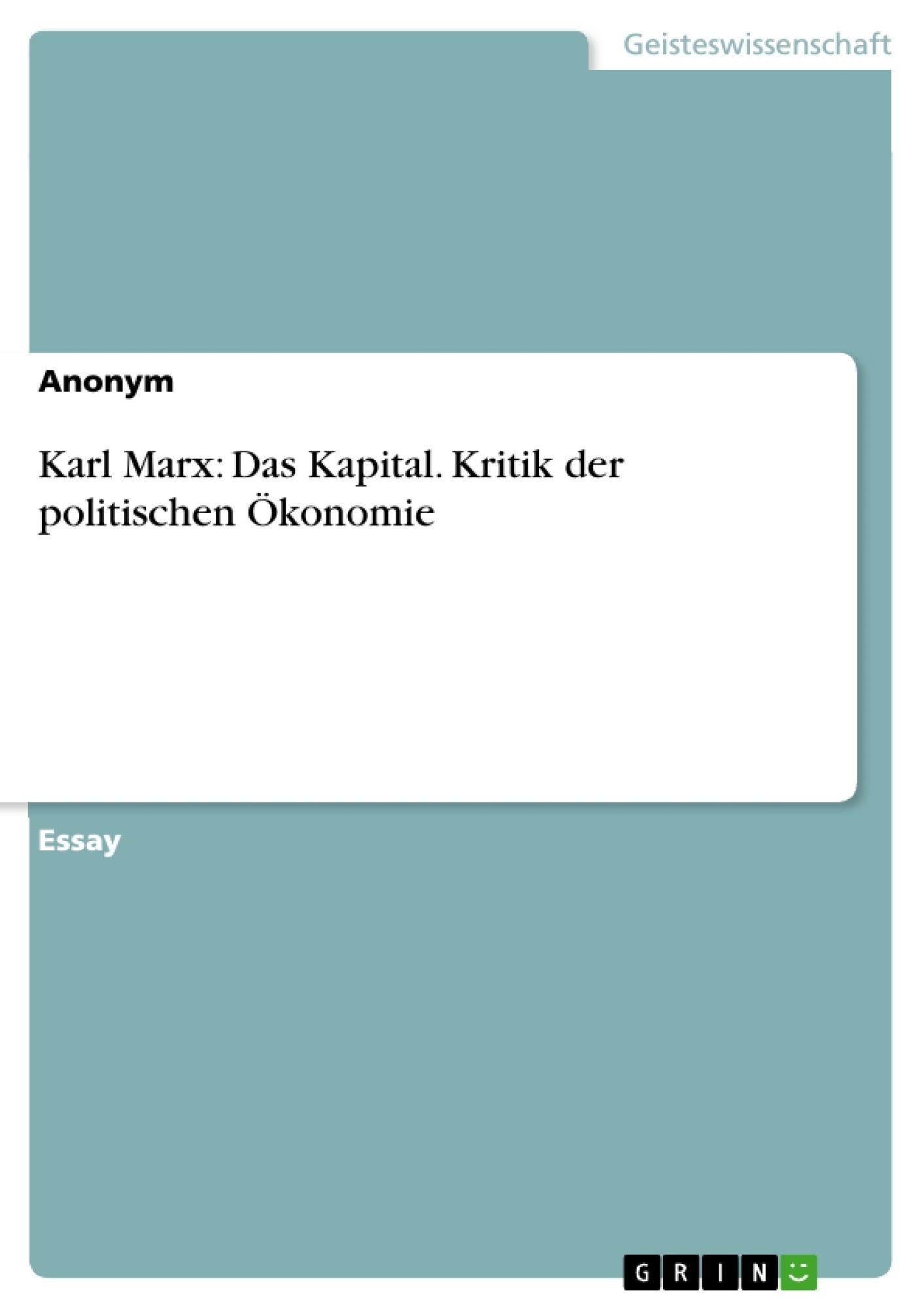 Titel: Karl Marx: Das Kapital. Kritik der politischen Ökonomie