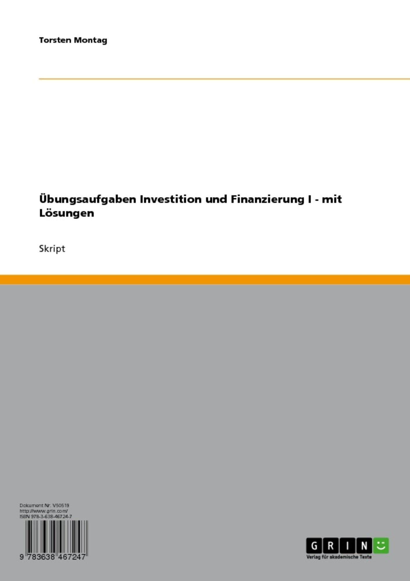 Titel: Übungsaufgaben Investition und Finanzierung I - mit Lösungen