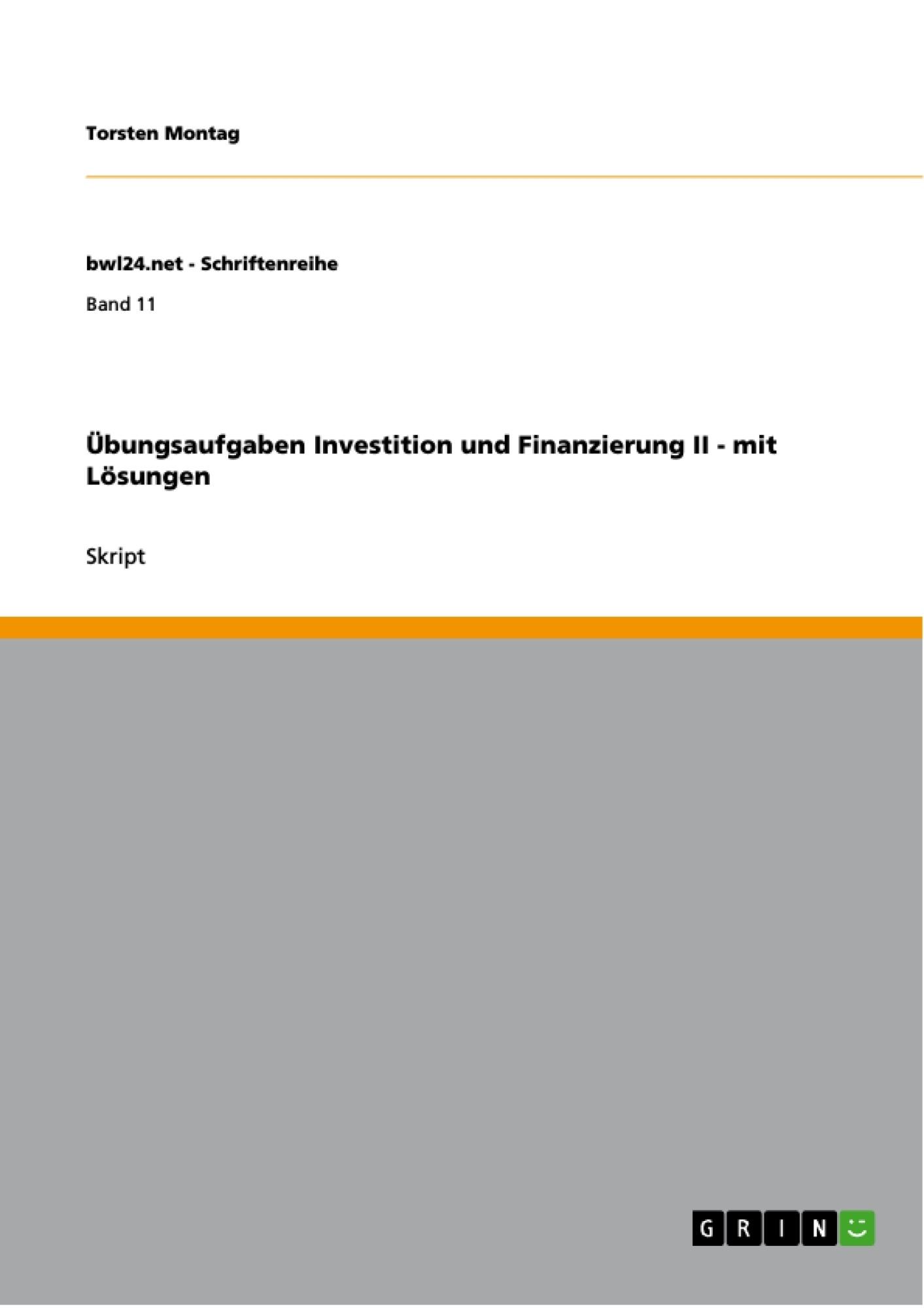 Titel: Übungsaufgaben Investition und Finanzierung II - mit Lösungen