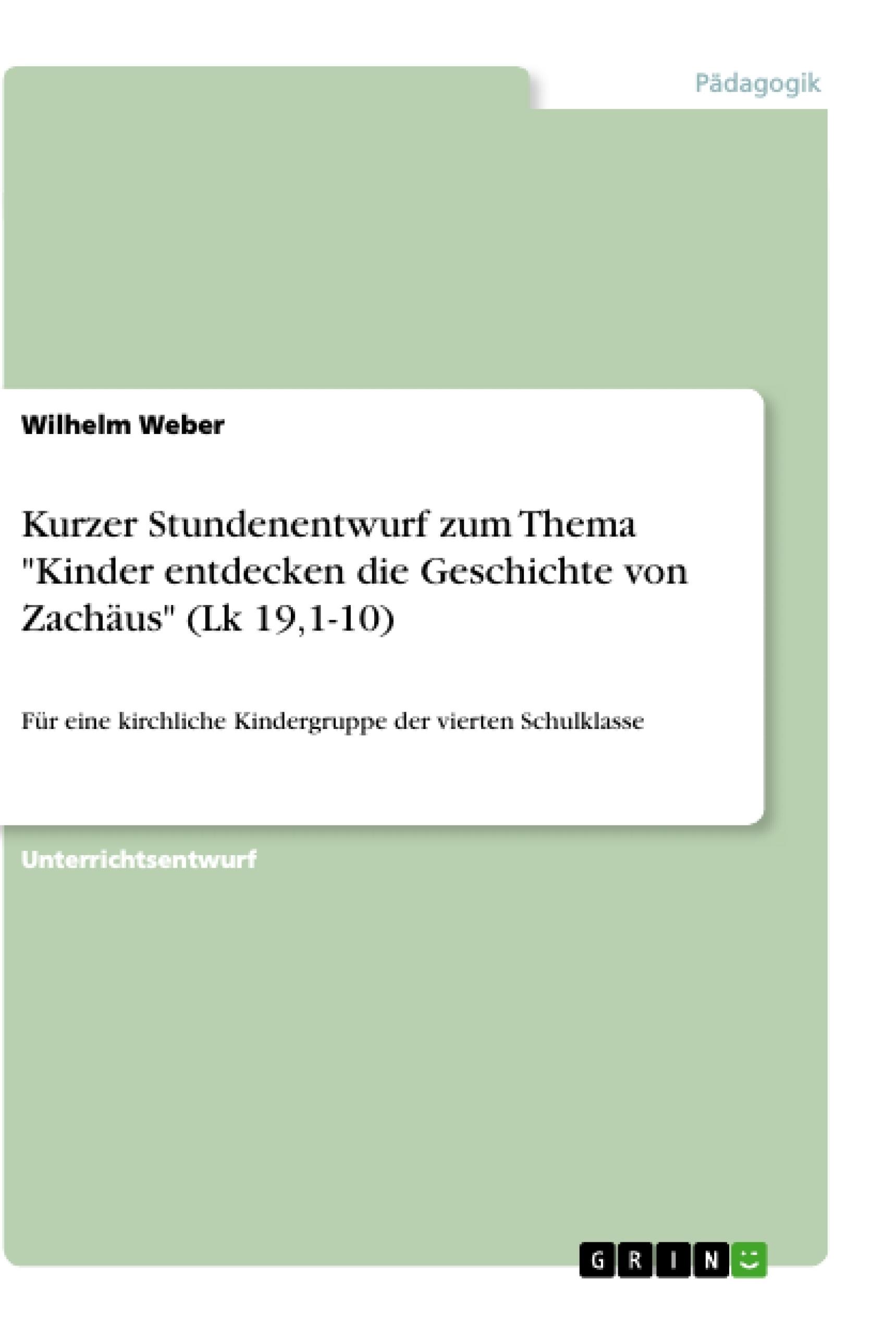 """Titel: Kurzer Stundenentwurf zum Thema """"Kinder entdecken die Geschichte von Zachäus"""" (Lk 19,1-10)"""