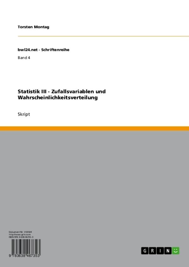Titel: Statistik III - Zufallsvariablen und Wahrscheinlichkeitsverteilung
