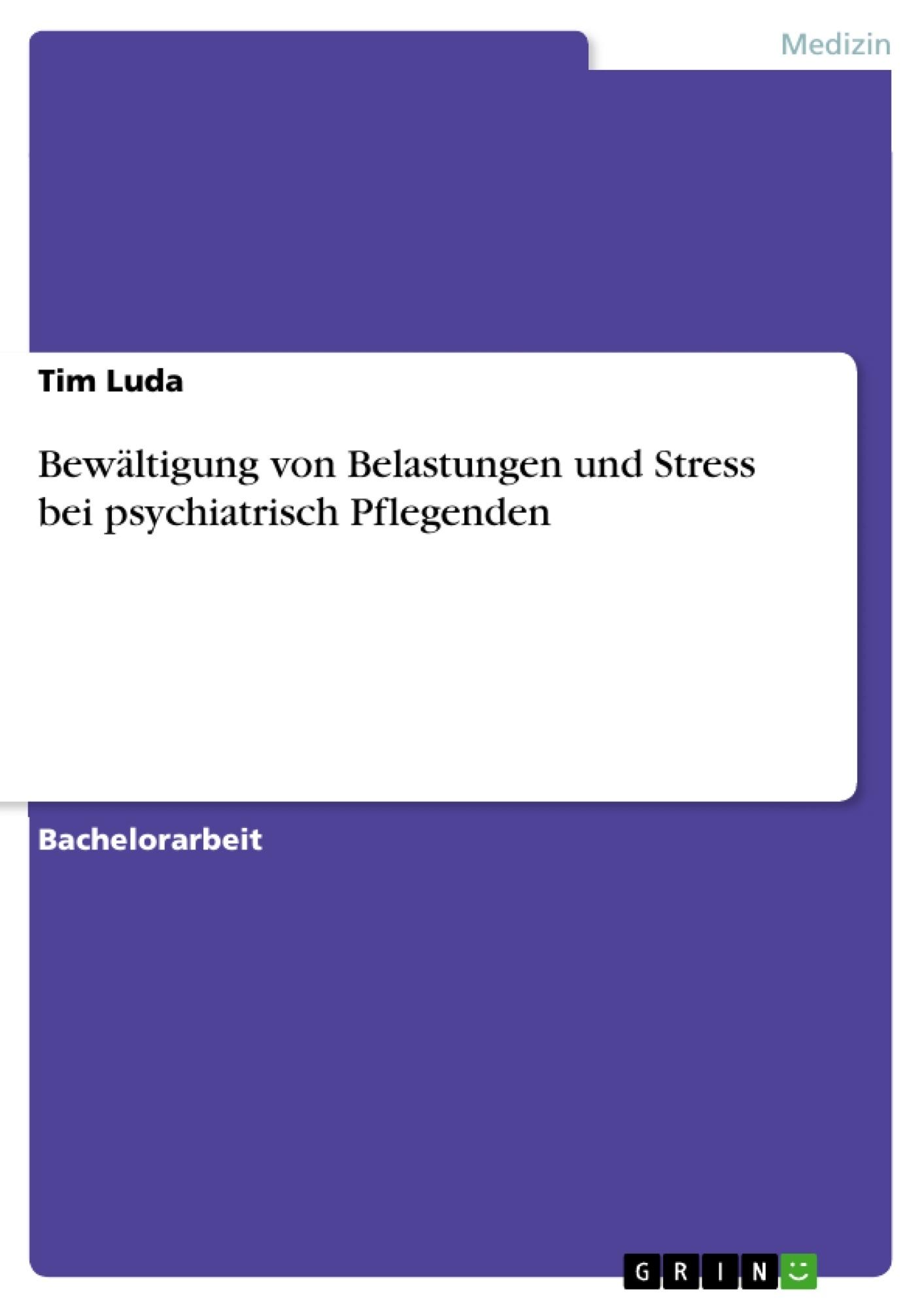 Titel: Bewältigung von Belastungen und Stress bei psychiatrisch Pflegenden