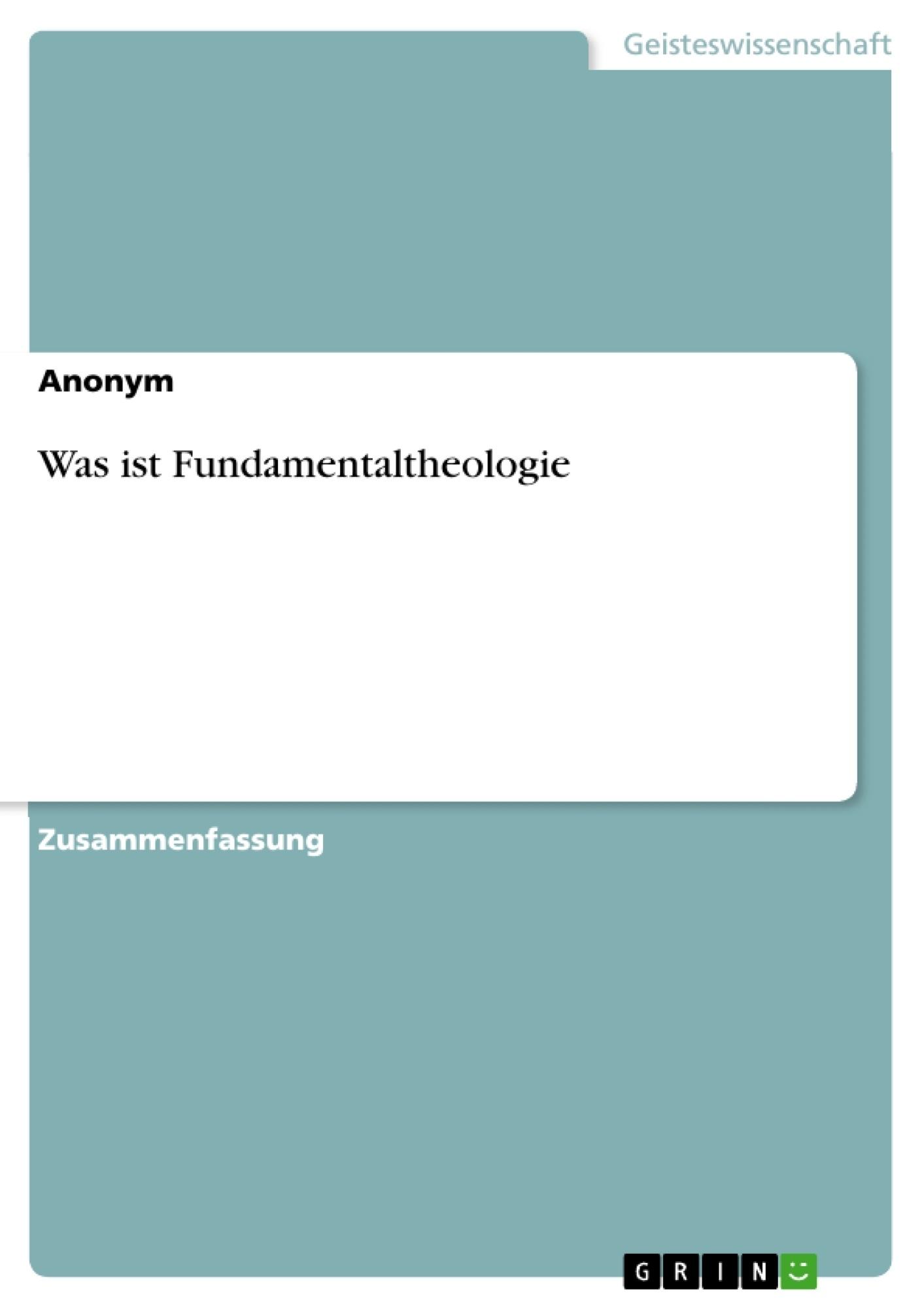 Titel: Was ist Fundamentaltheologie