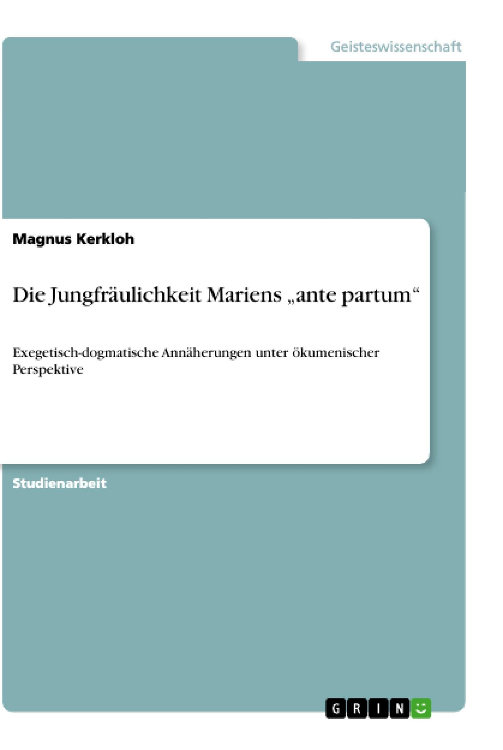 """Titel: Die Jungfräulichkeit Mariens """"ante partum"""""""