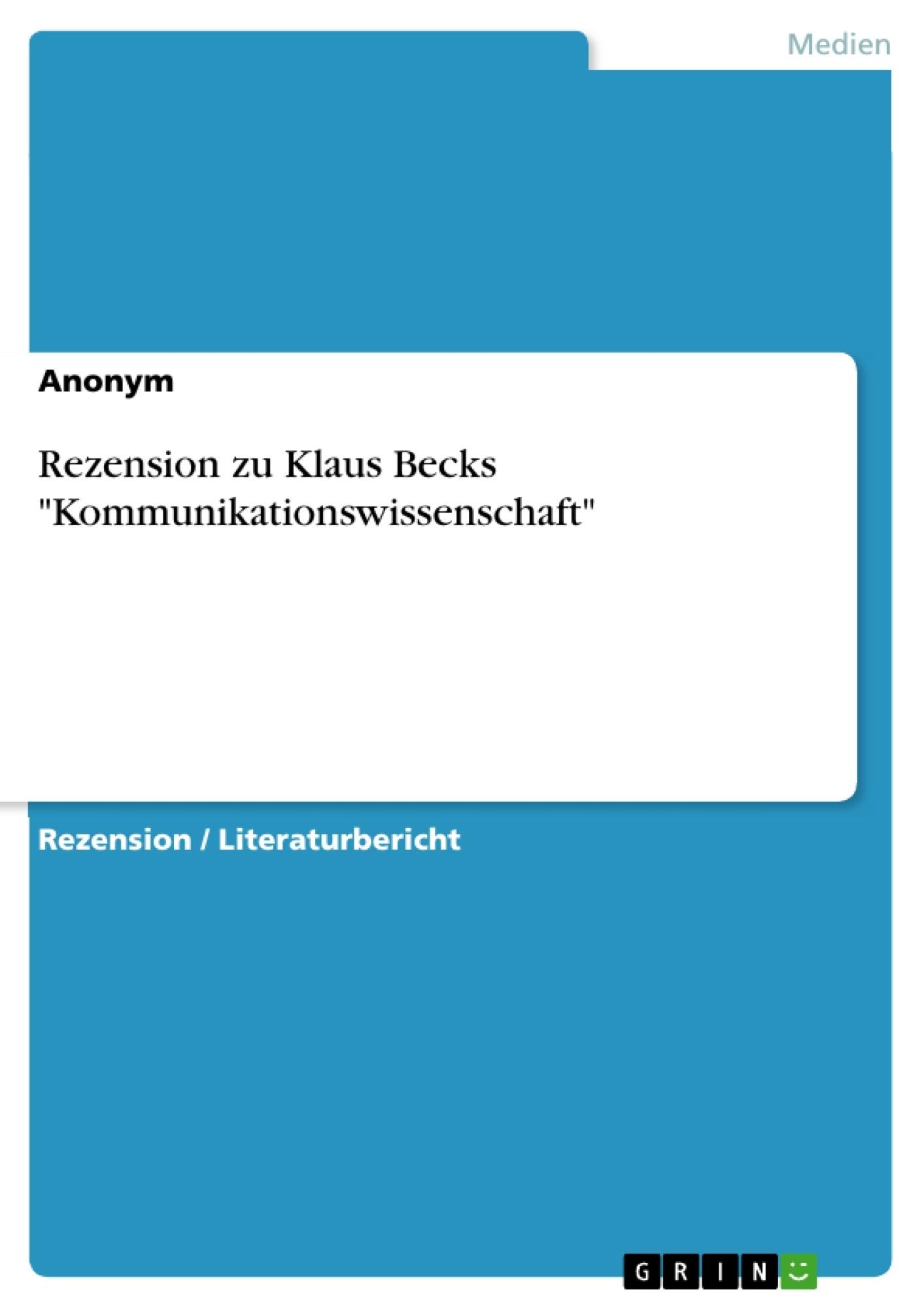 "Titel: Rezension zu Klaus Becks ""Kommunikationswissenschaft"""