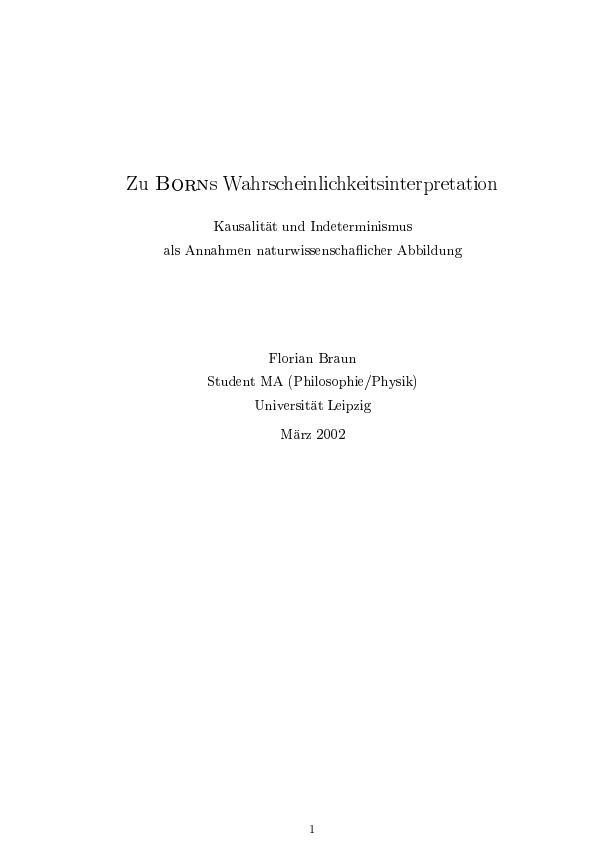 Titel: Zu Borns Wahrscheinlichkeitsinterpretation - Kausalität und Indeterminismus als Annahmen naturwissenschaflicher Abbildung