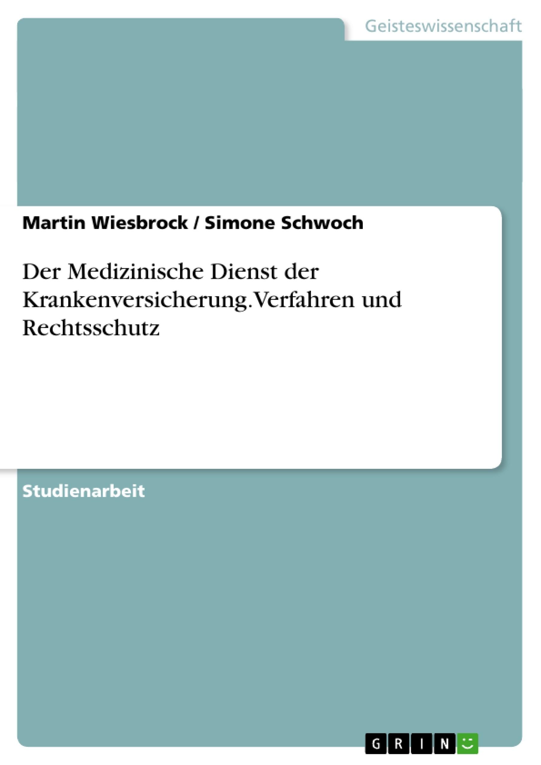 Titel: Der Medizinische Dienst der Krankenversicherung.Verfahren und Rechtsschutz