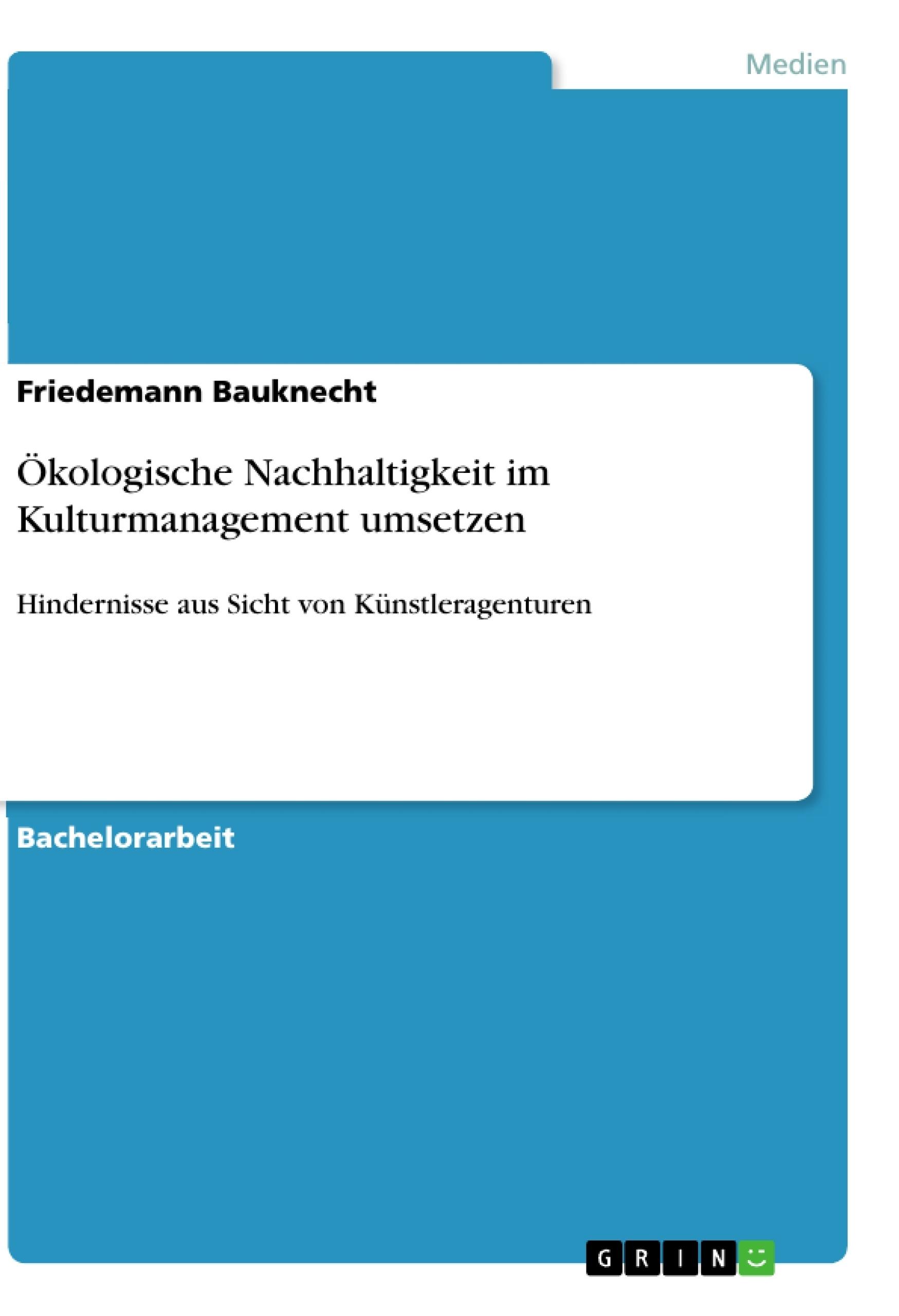 Titel: Ökologische Nachhaltigkeit im Kulturmanagement umsetzen