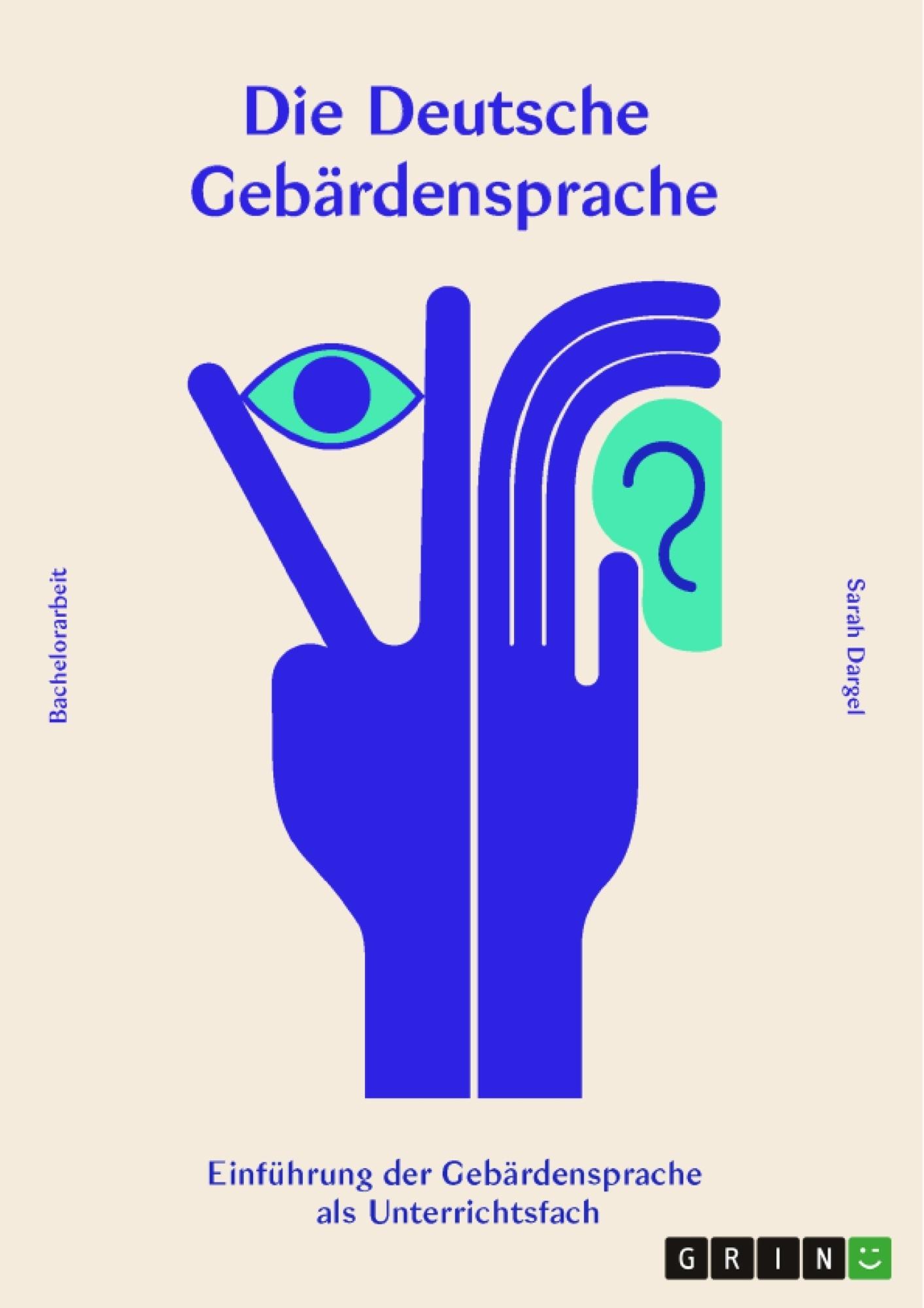 Titel: Die deutsche Gebärdensprache