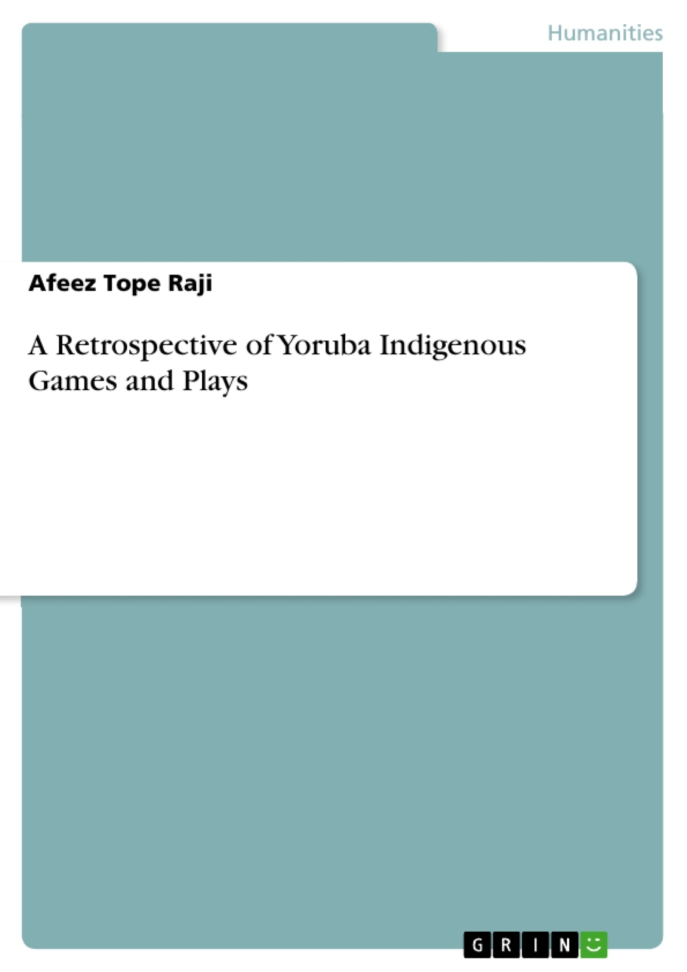 Title: A Retrospective of Yoruba Indigenous Games and Plays