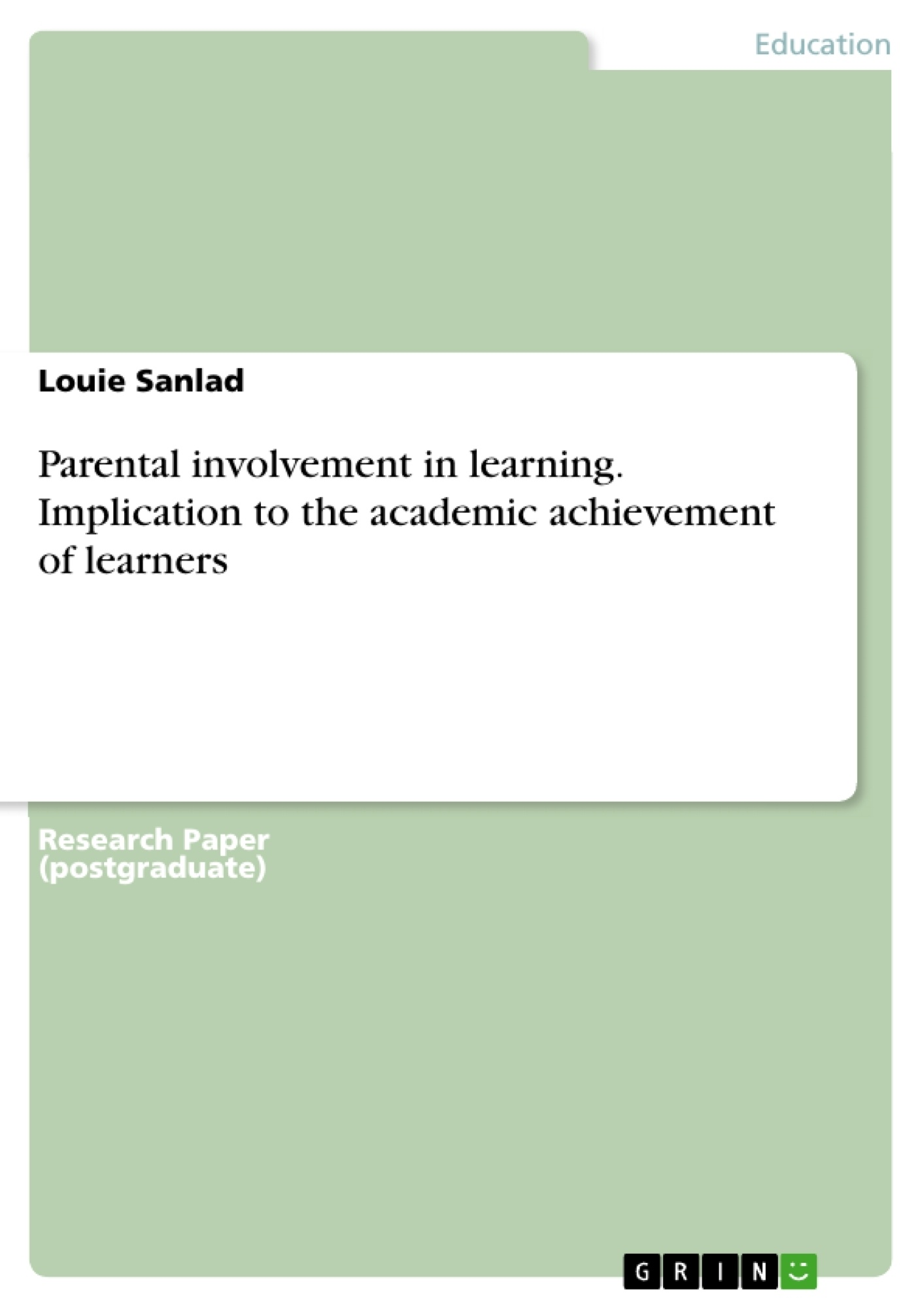 Title: Parental involvement in learning. Implication to the academic achievement of learners