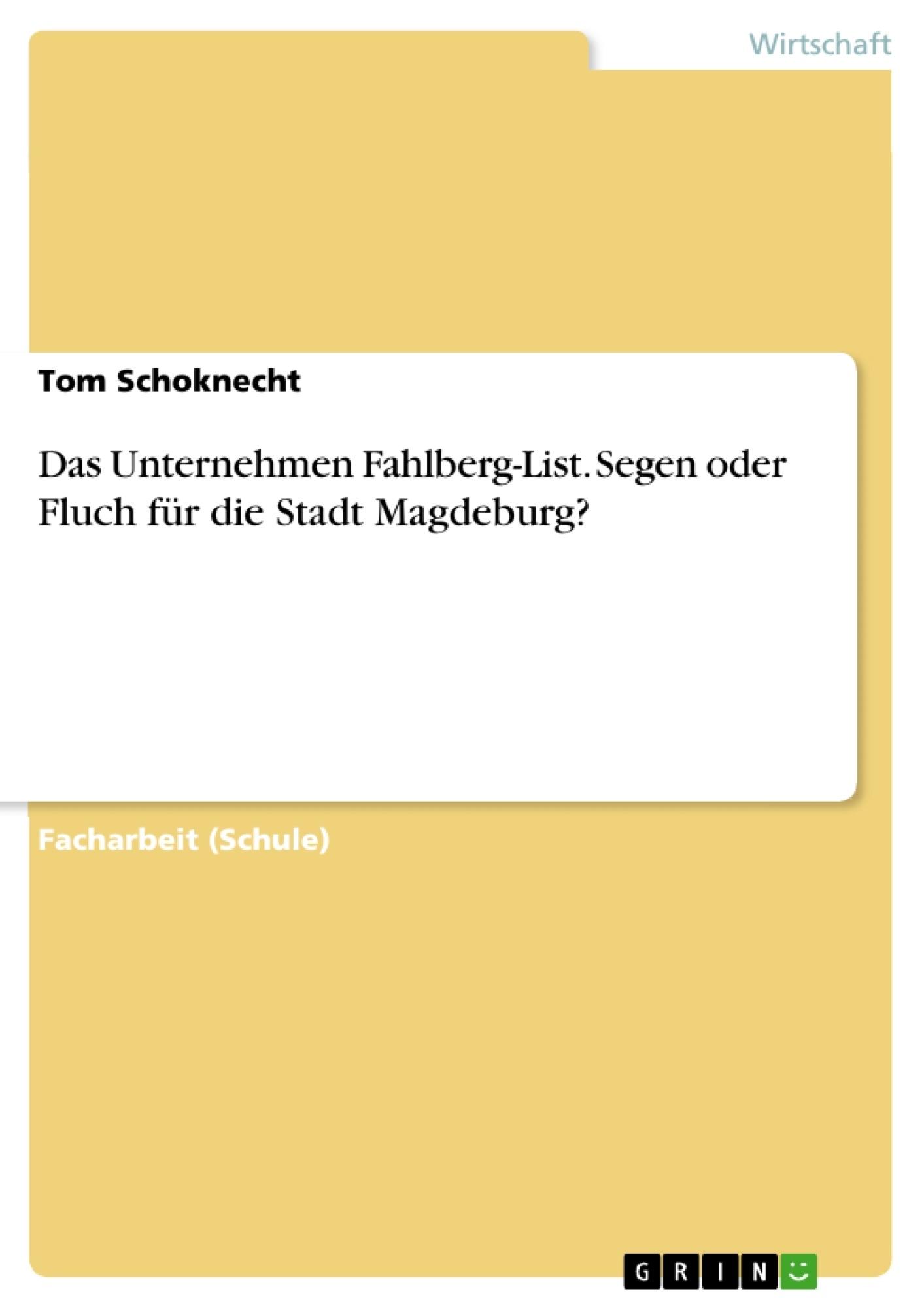 Titel: Das Unternehmen Fahlberg-List. Segen oder Fluch für die Stadt Magdeburg?