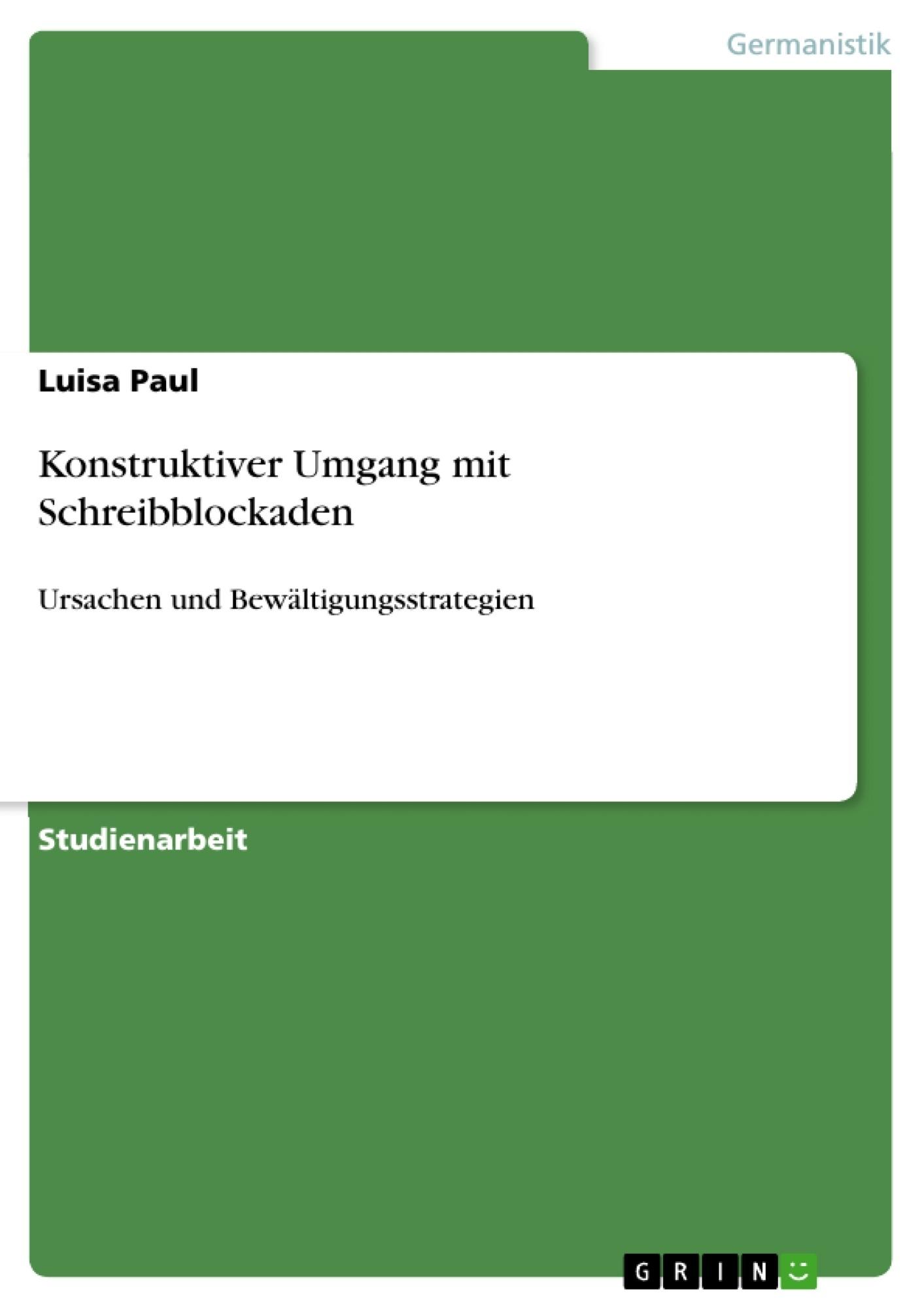 Titel: Konstruktiver Umgang mit Schreibblockaden