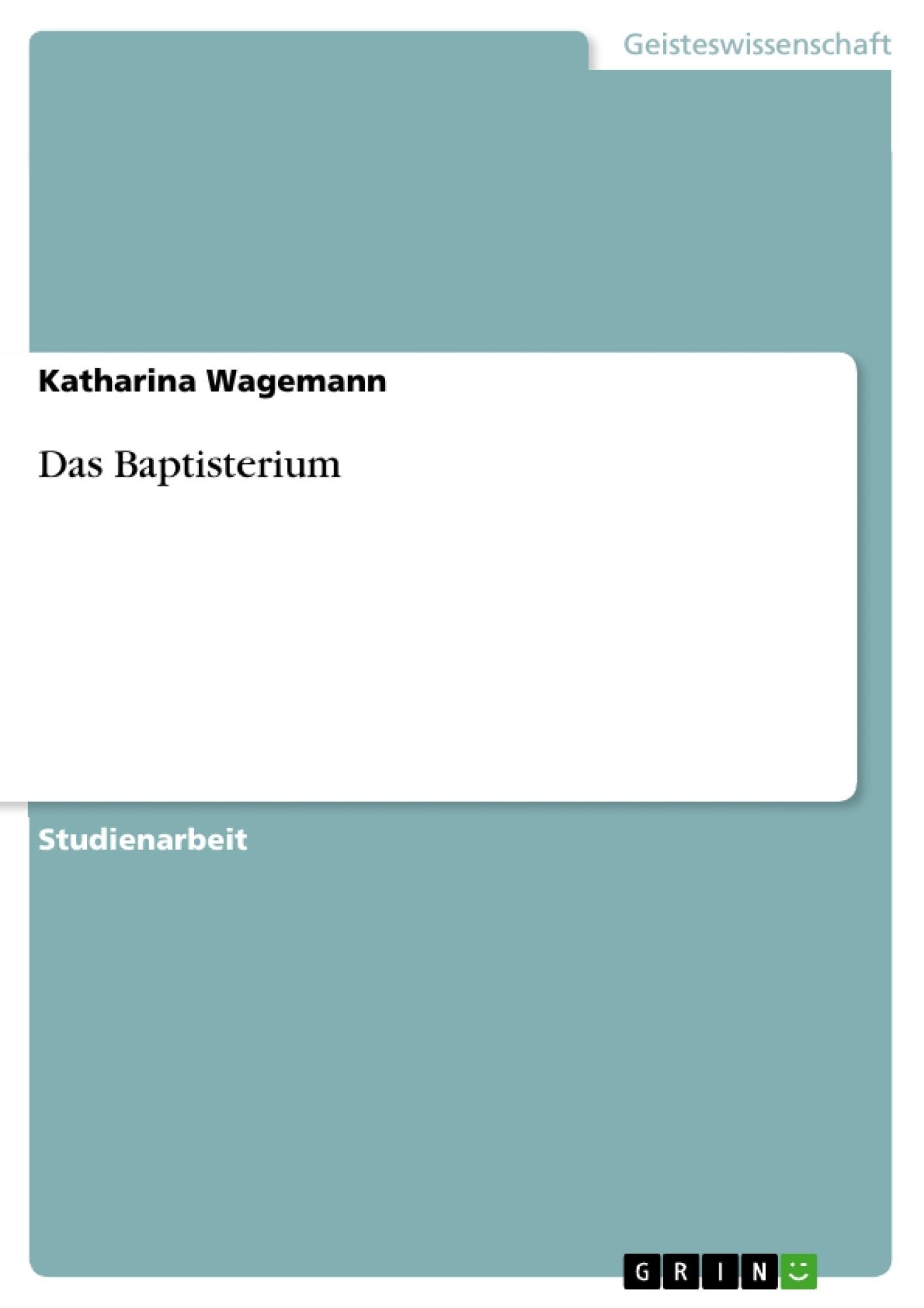 Titel: Das Baptisterium