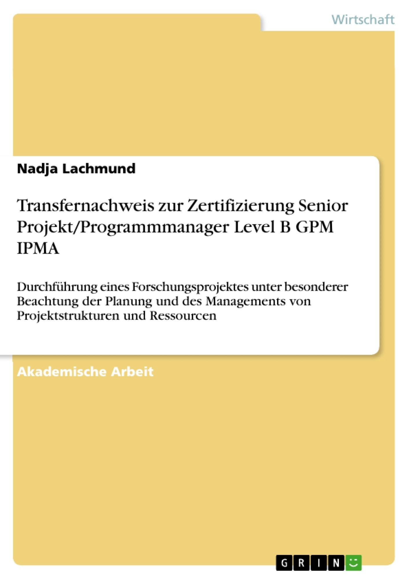 Titel: Transfernachweis zur Zertifizierung Senior Projekt/Programmmanager Level B GPM IPMA