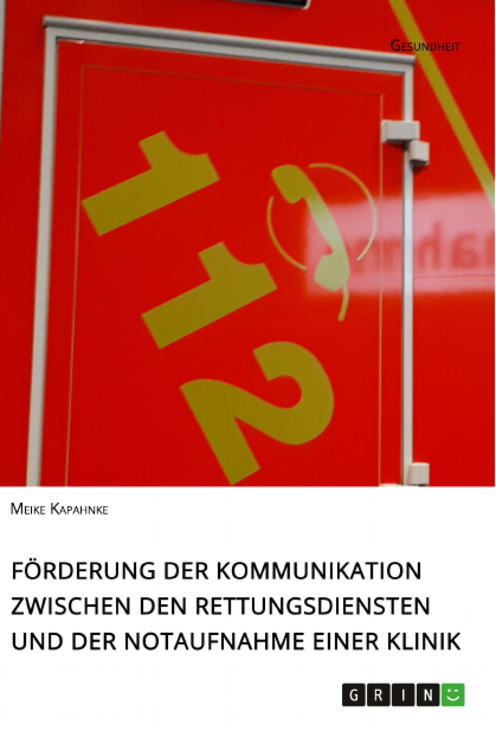Titel: Förderung der Kommunikation zwischen den Rettungsdiensten und der Notaufnahme einer Klinik