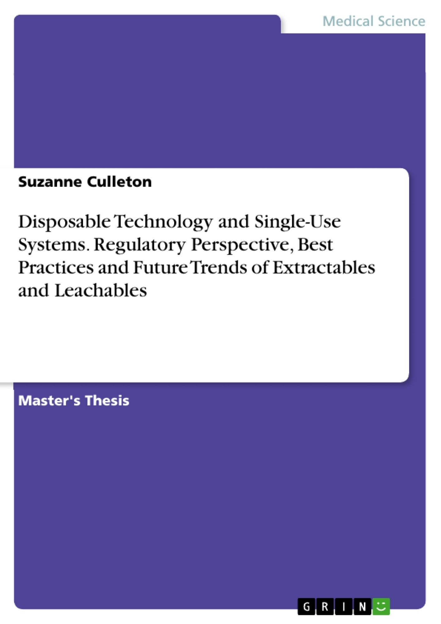 Title: Disposable Technology and Single-Use Systems. Regulatory Perspective, Best Practices and Future Trends of Extractables and Leachables