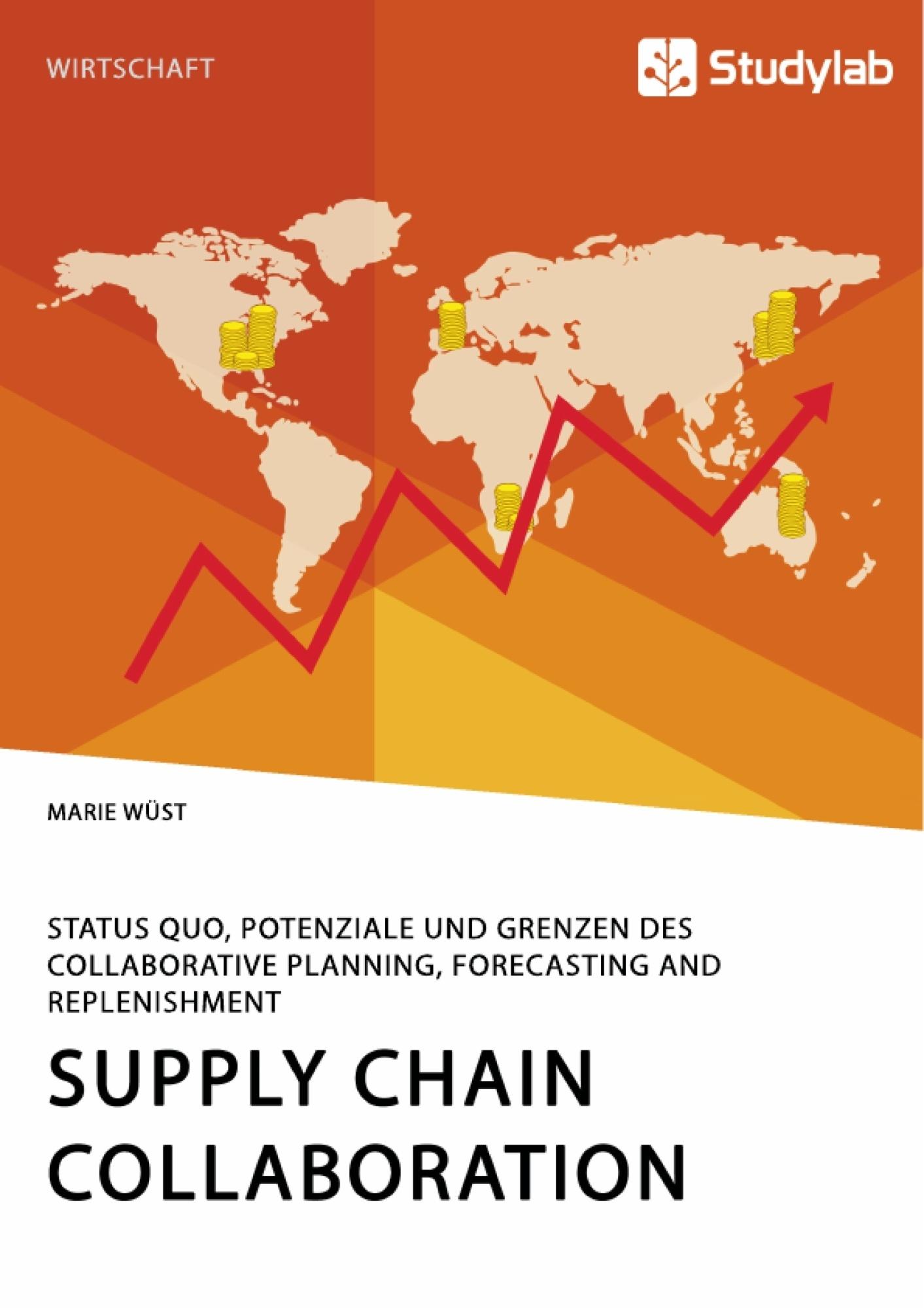 Titel: Supply Chain Collaboration. Status quo, Potenziale und Grenzen des Collaborative Planning, Forecasting and Replenishment