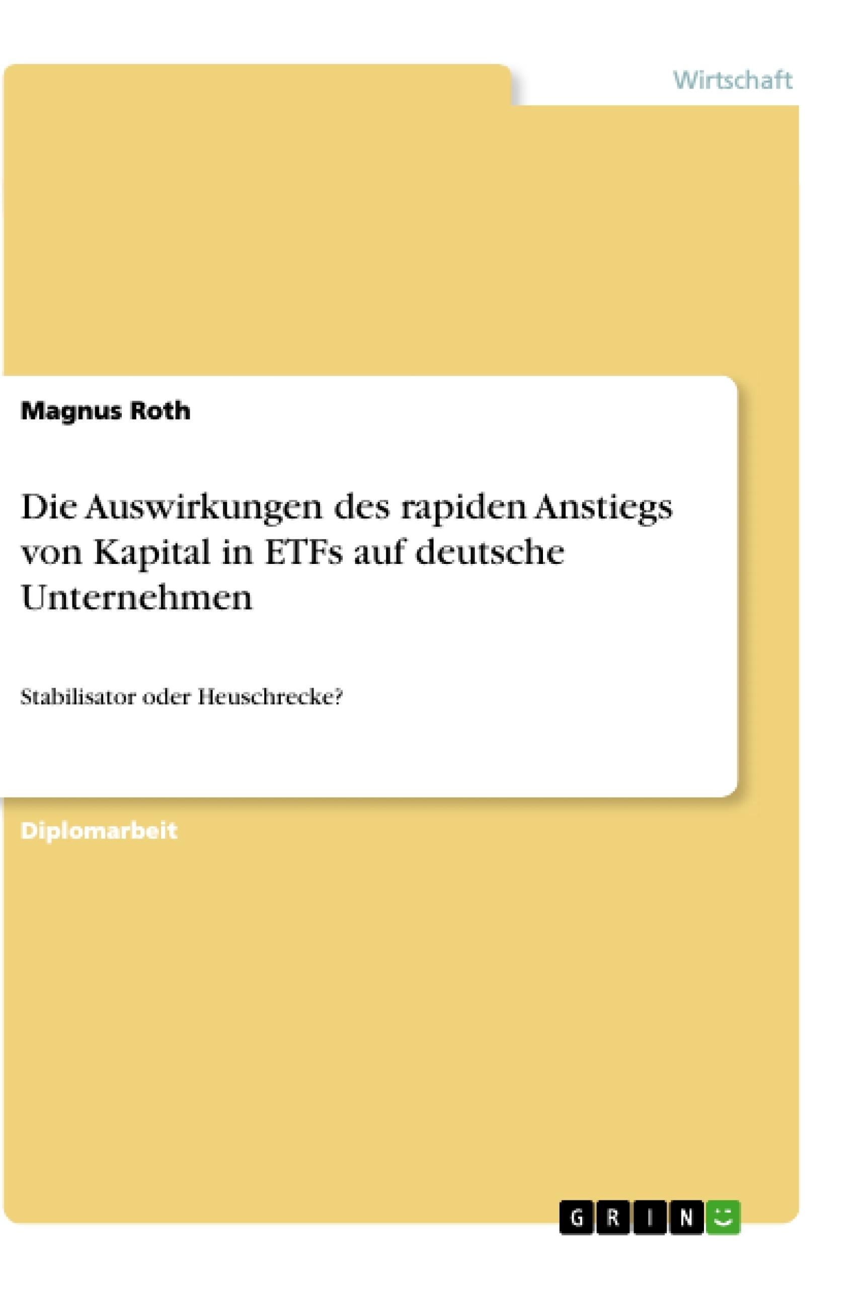 Titel: Die Auswirkungen des rapiden Anstiegs von Kapital in ETFs auf deutsche Unternehmen