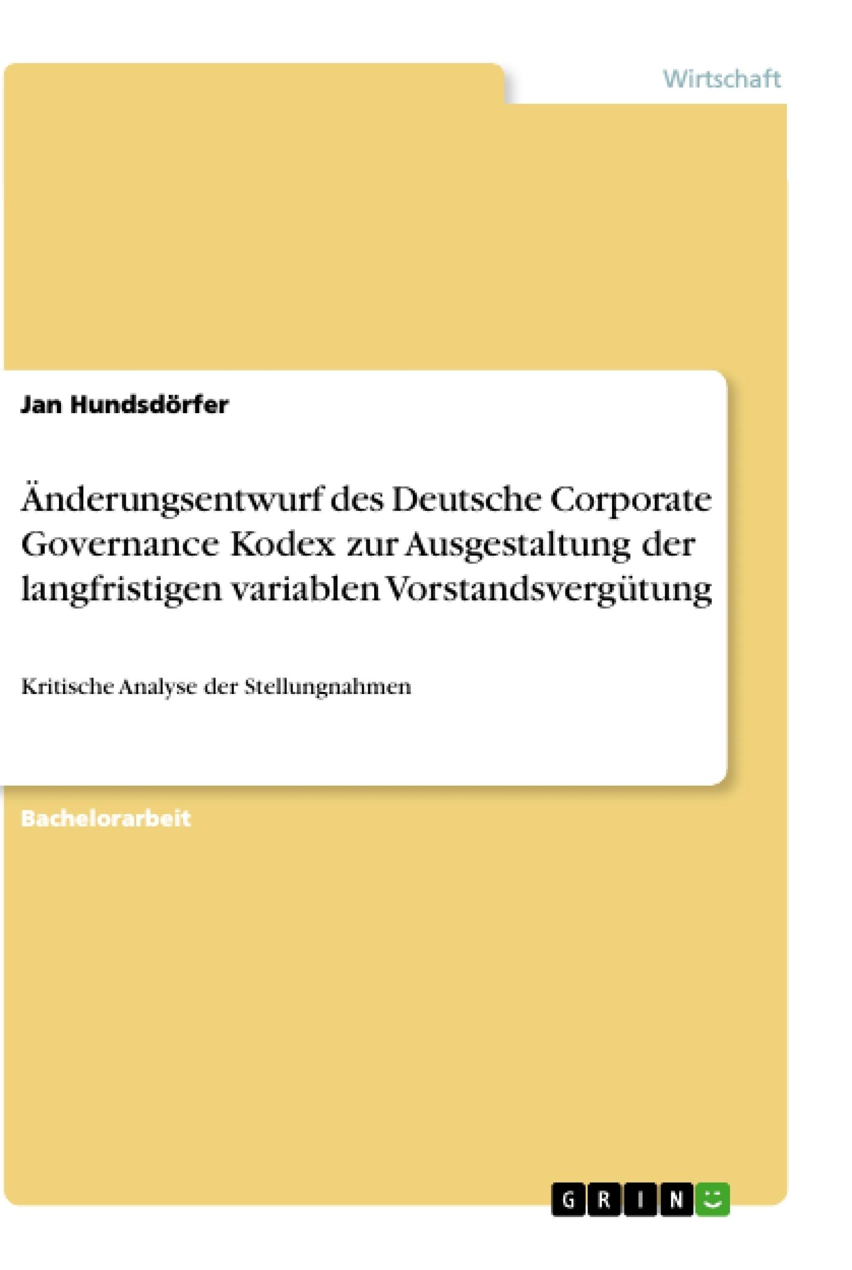 Titel: Änderungsentwurf des Deutsche Corporate Governance Kodex zur Ausgestaltung der langfristigen variablen Vorstandsvergütung