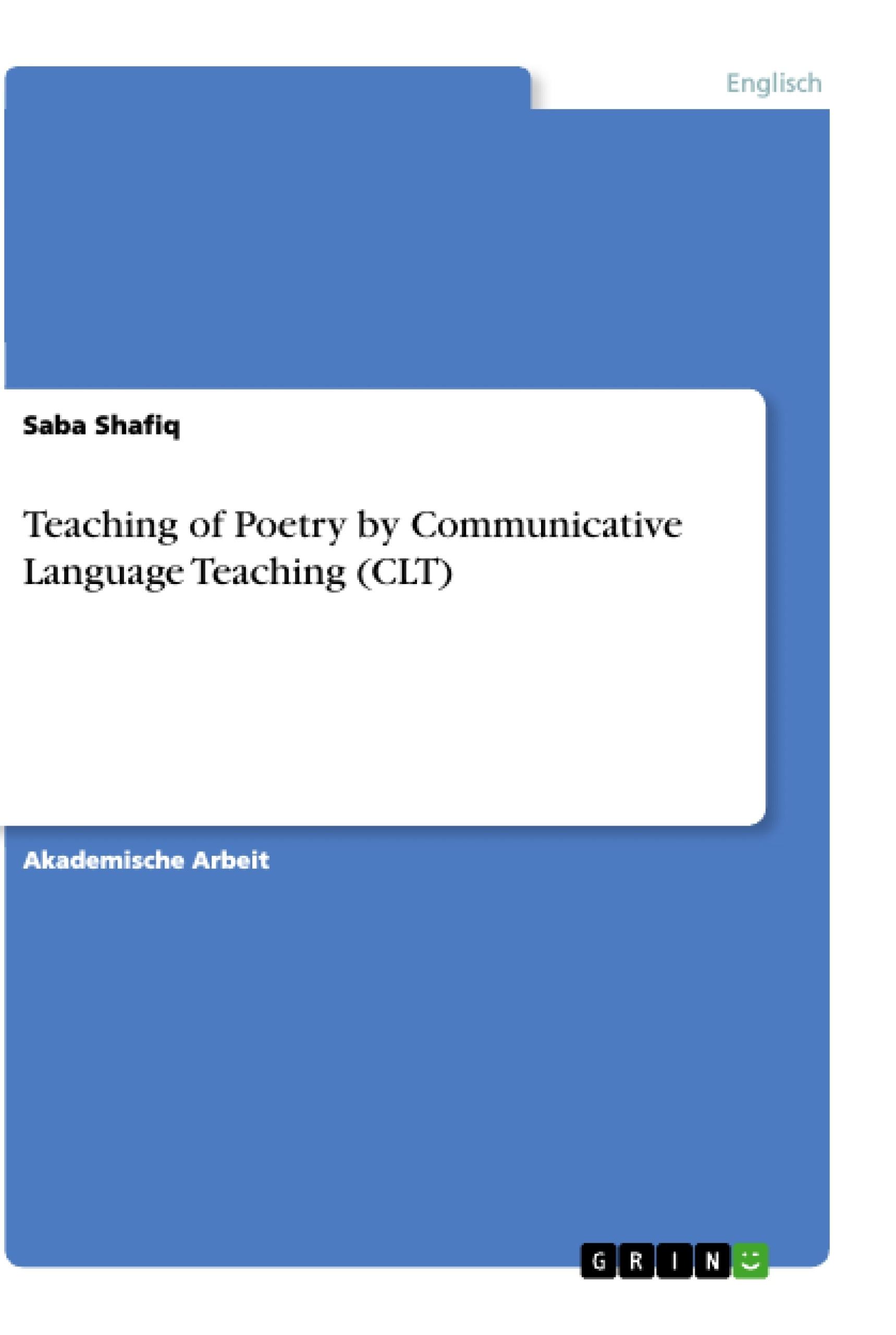 Titel: Teaching of Poetry by Communicative Language Teaching (CLT)