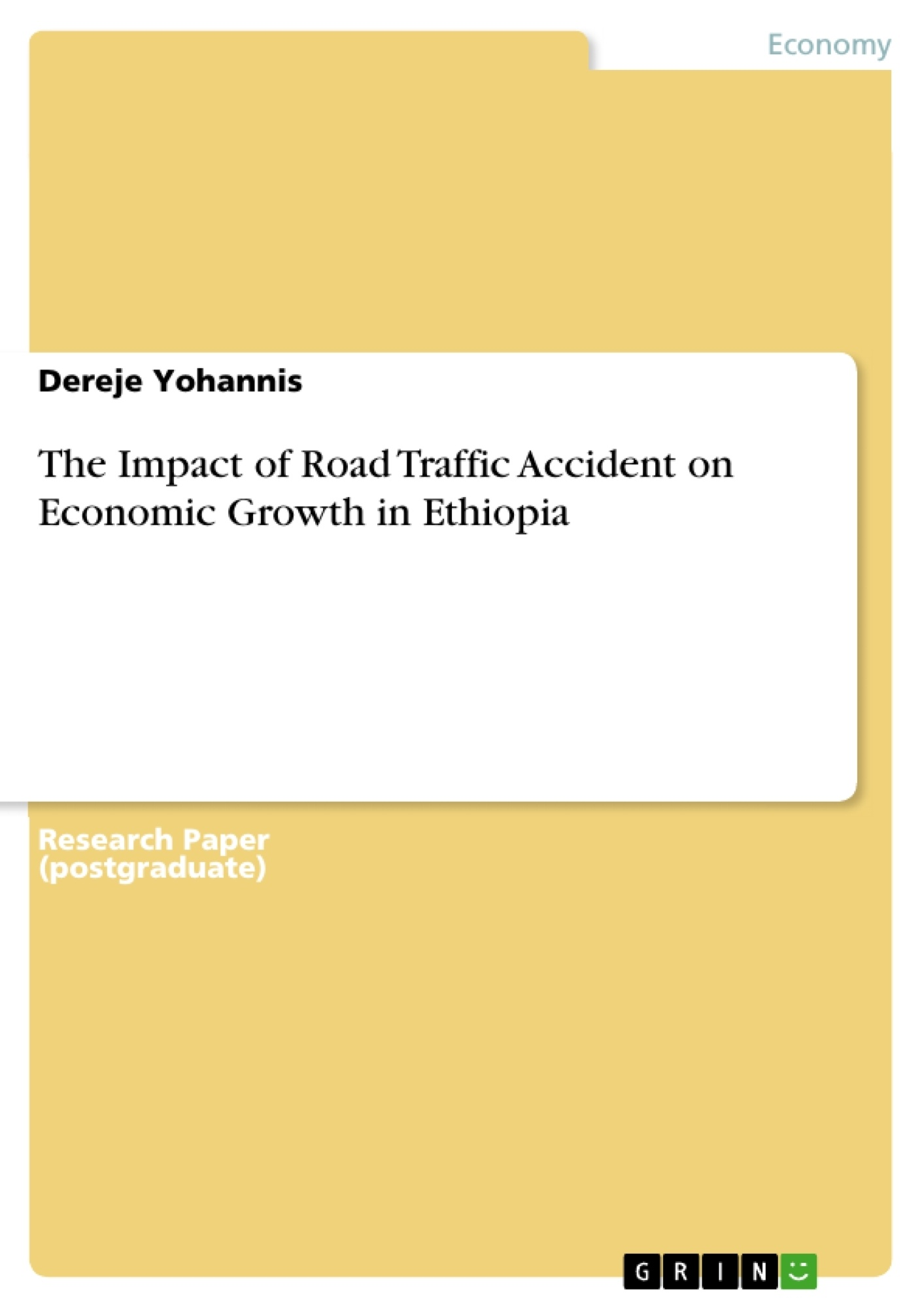 Title: The Impact of Road Traffic Accident on Economic Growth in Ethiopia