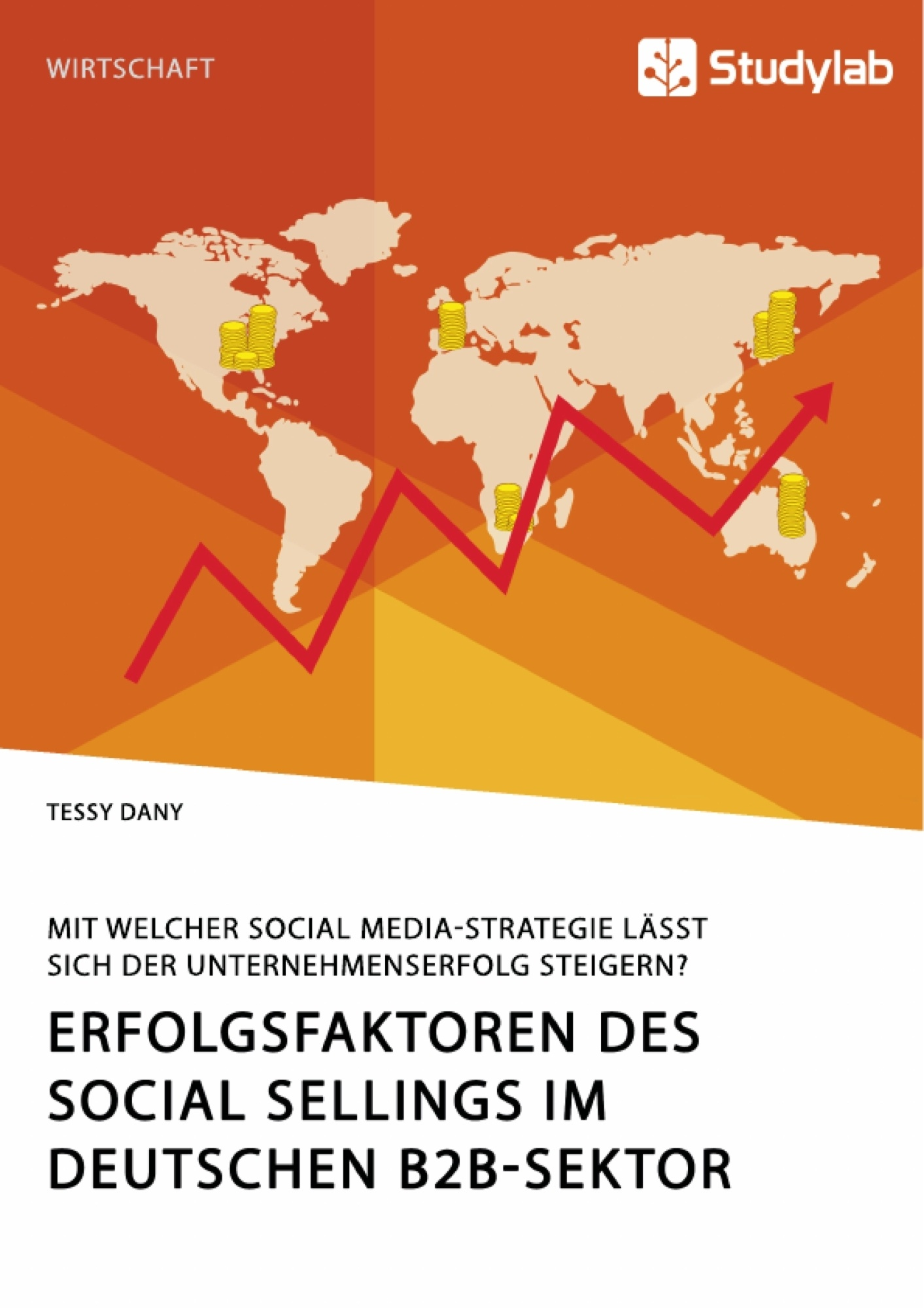 Titel: Erfolgsfaktoren des Social Sellings im deutschen B2B-Sektor. Mit welcher Social Media-Strategie lässt sich der Unternehmenserfolg steigern?