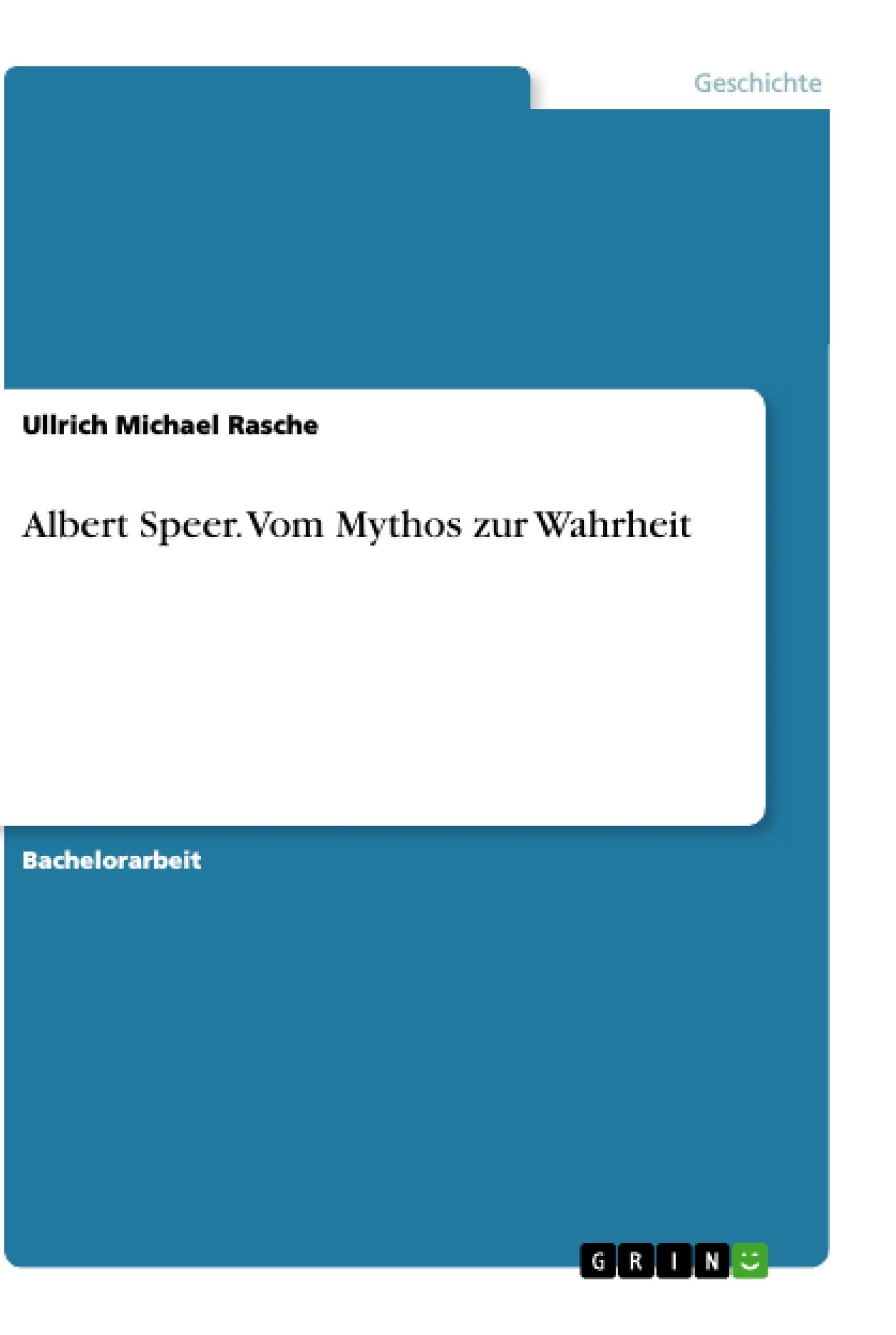Titel: Albert Speer. Vom Mythos zur Wahrheit