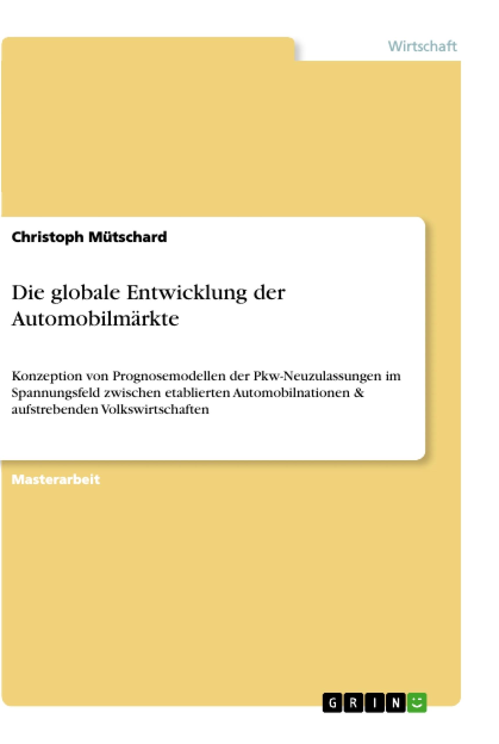 Titel: Die globale Entwicklung der Automobilmärkte