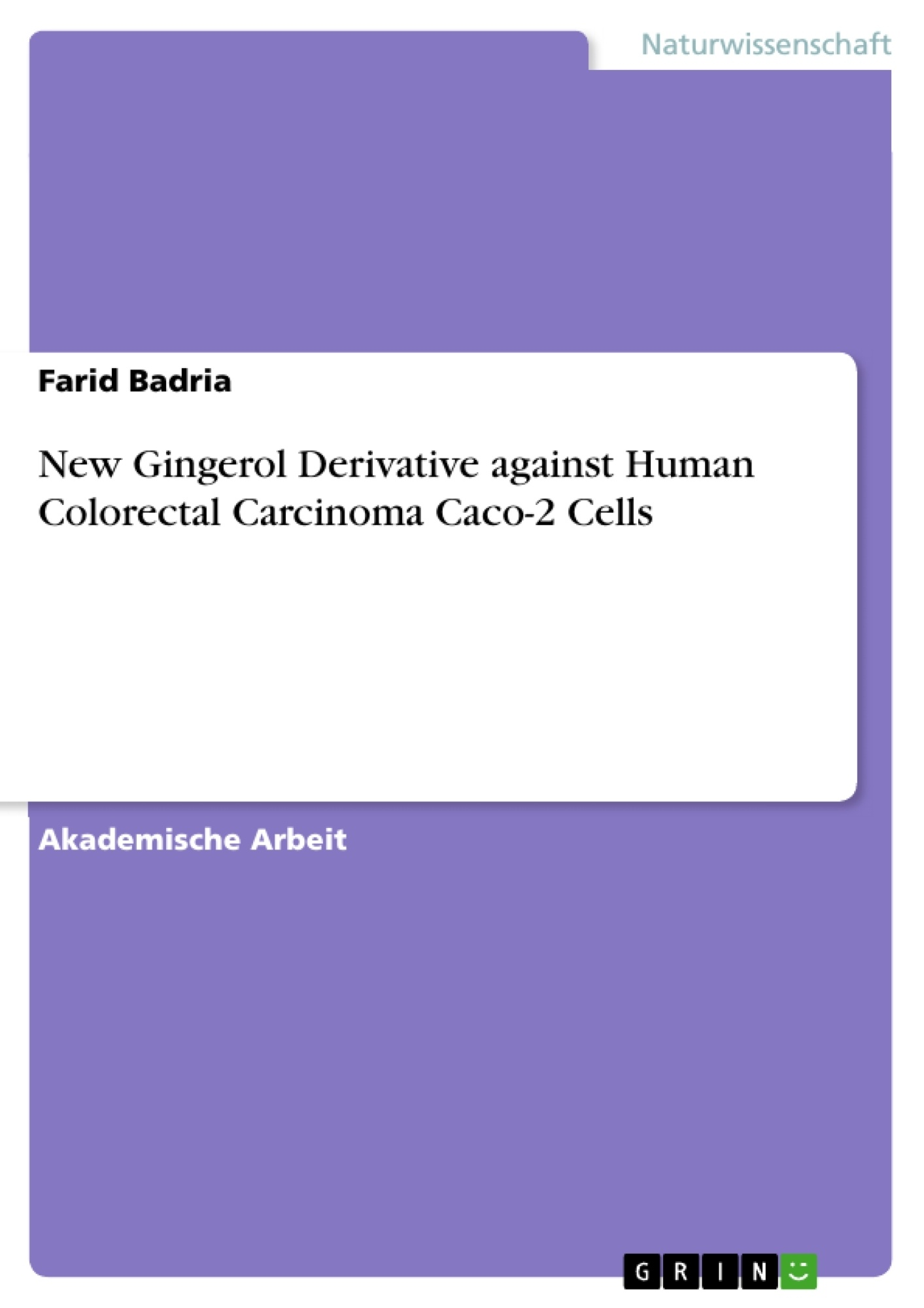 Titel: New Gingerol Derivative against Human Colorectal Carcinoma Caco-2 Cells