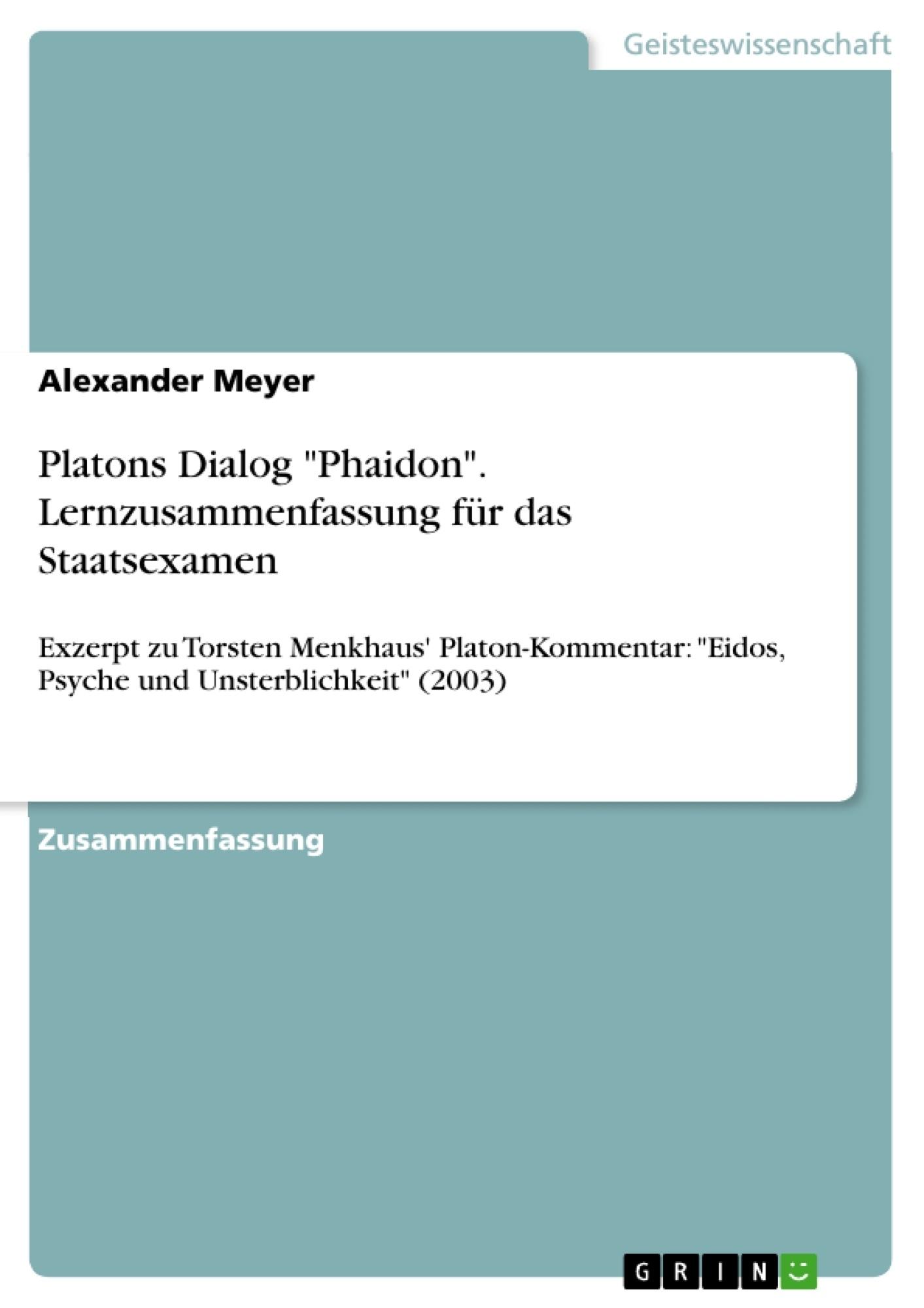 """Titel: Platons Dialog """"Phaidon"""". Lernzusammenfassung für das Staatsexamen"""