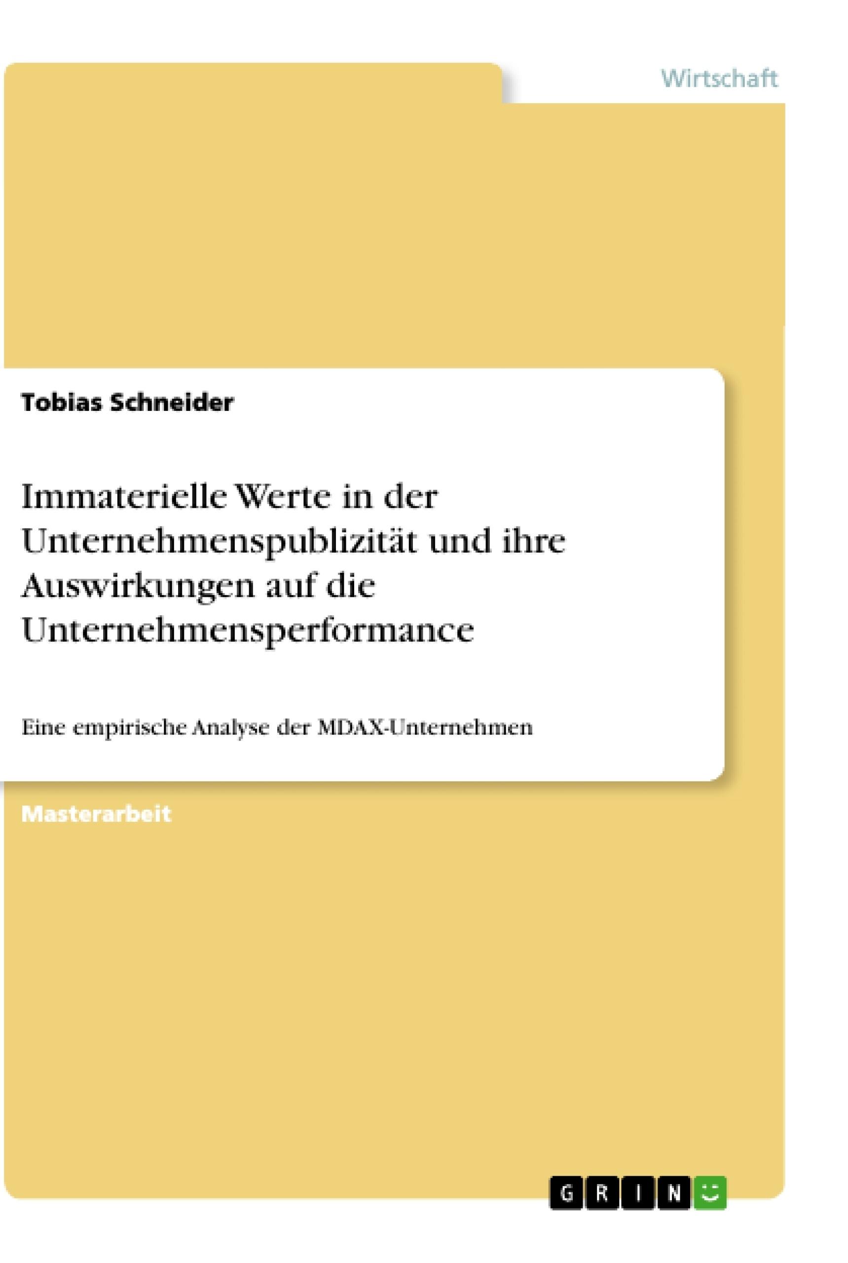 Titel: Immaterielle Werte in der Unternehmenspublizität und ihre Auswirkungen auf die Unternehmensperformance