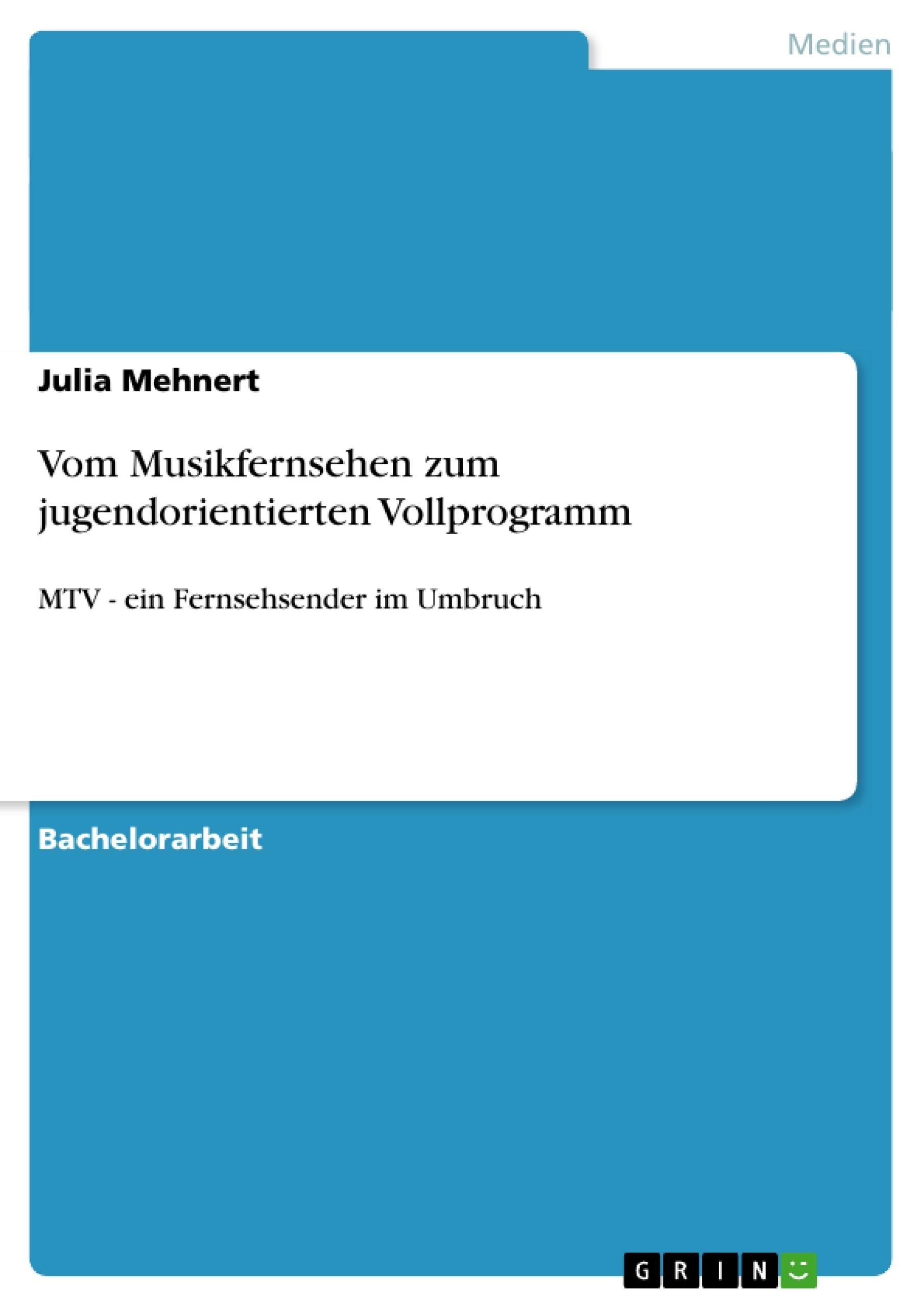 Titel: Vom Musikfernsehen zum jugendorientierten Vollprogramm