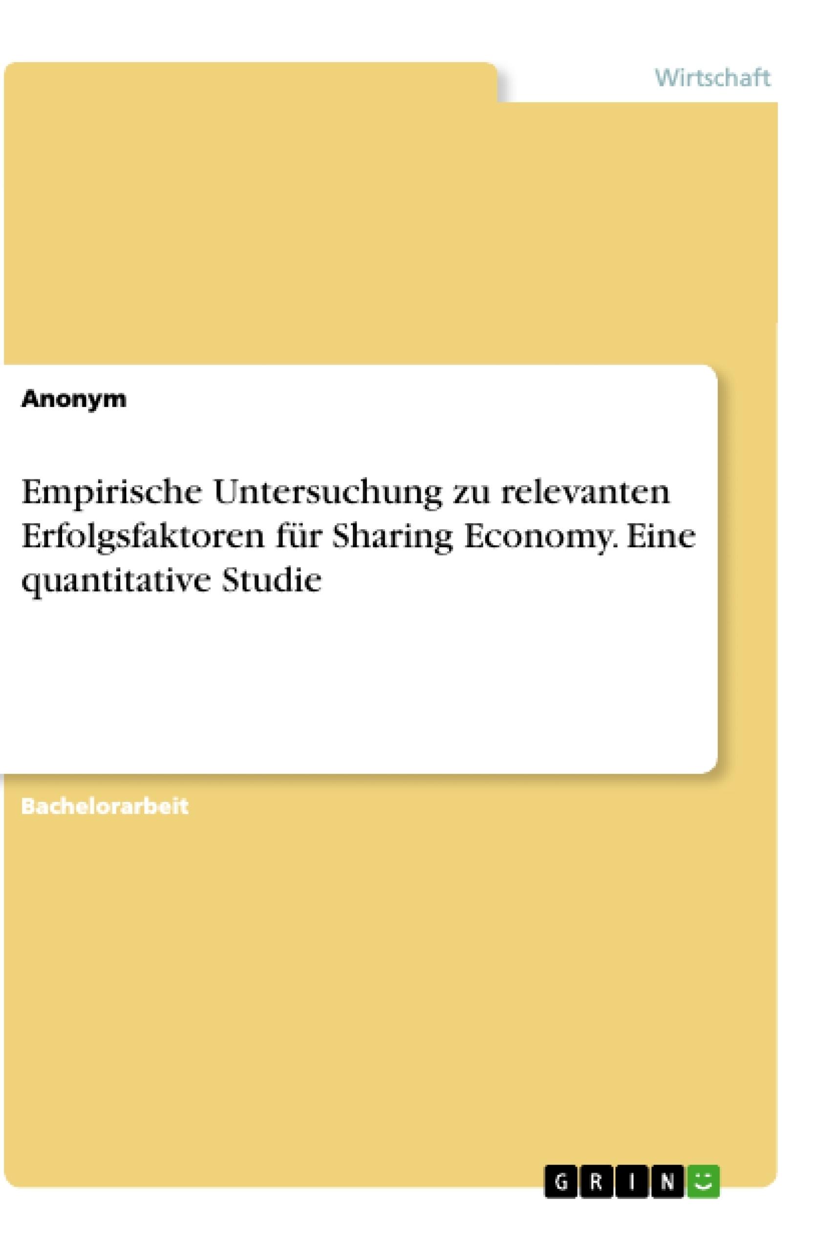 Titel: Empirische Untersuchung zu relevanten Erfolgsfaktoren für Sharing Economy. Eine quantitative Studie