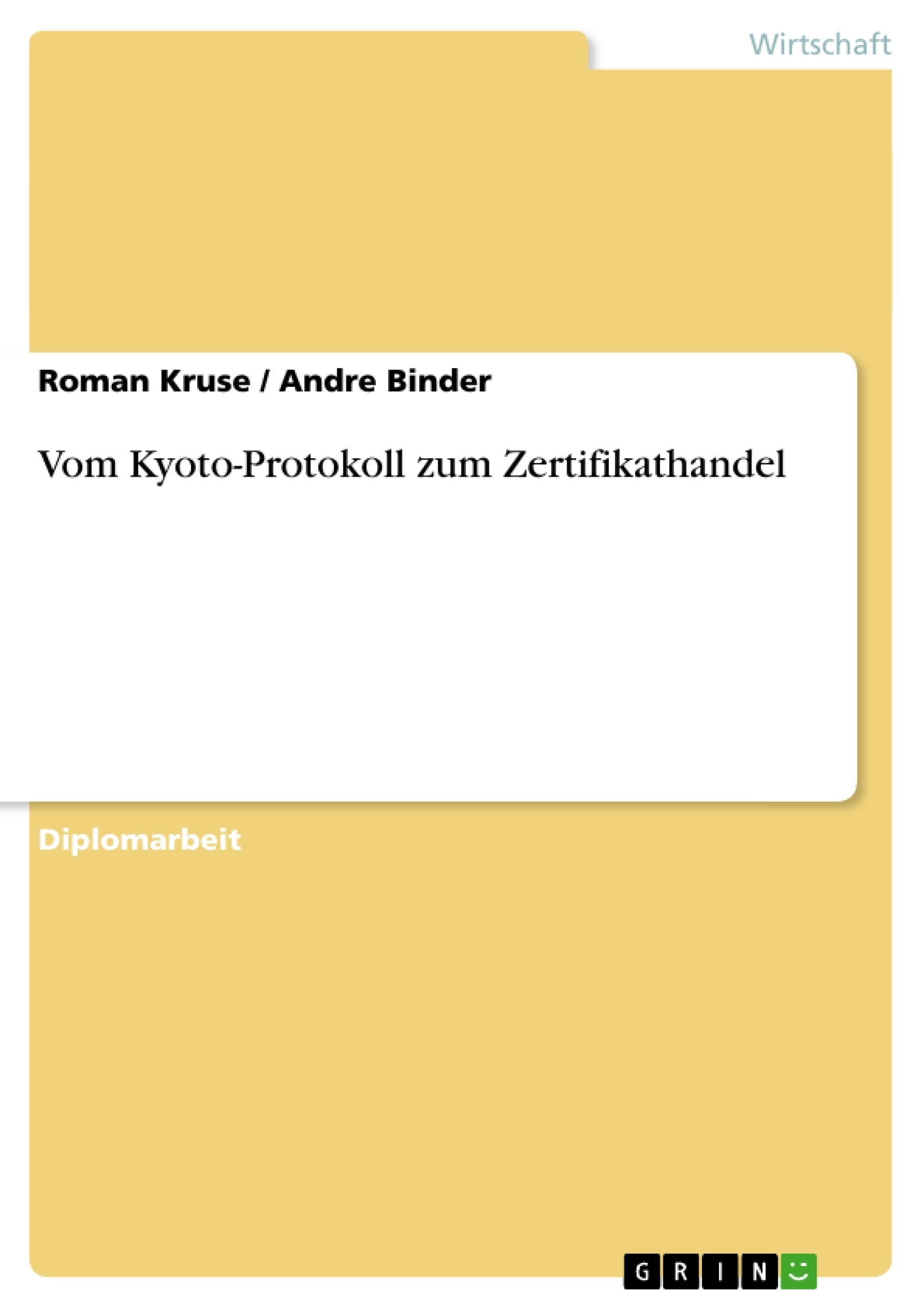 Titel: Vom Kyoto-Protokoll zum Zertifikathandel