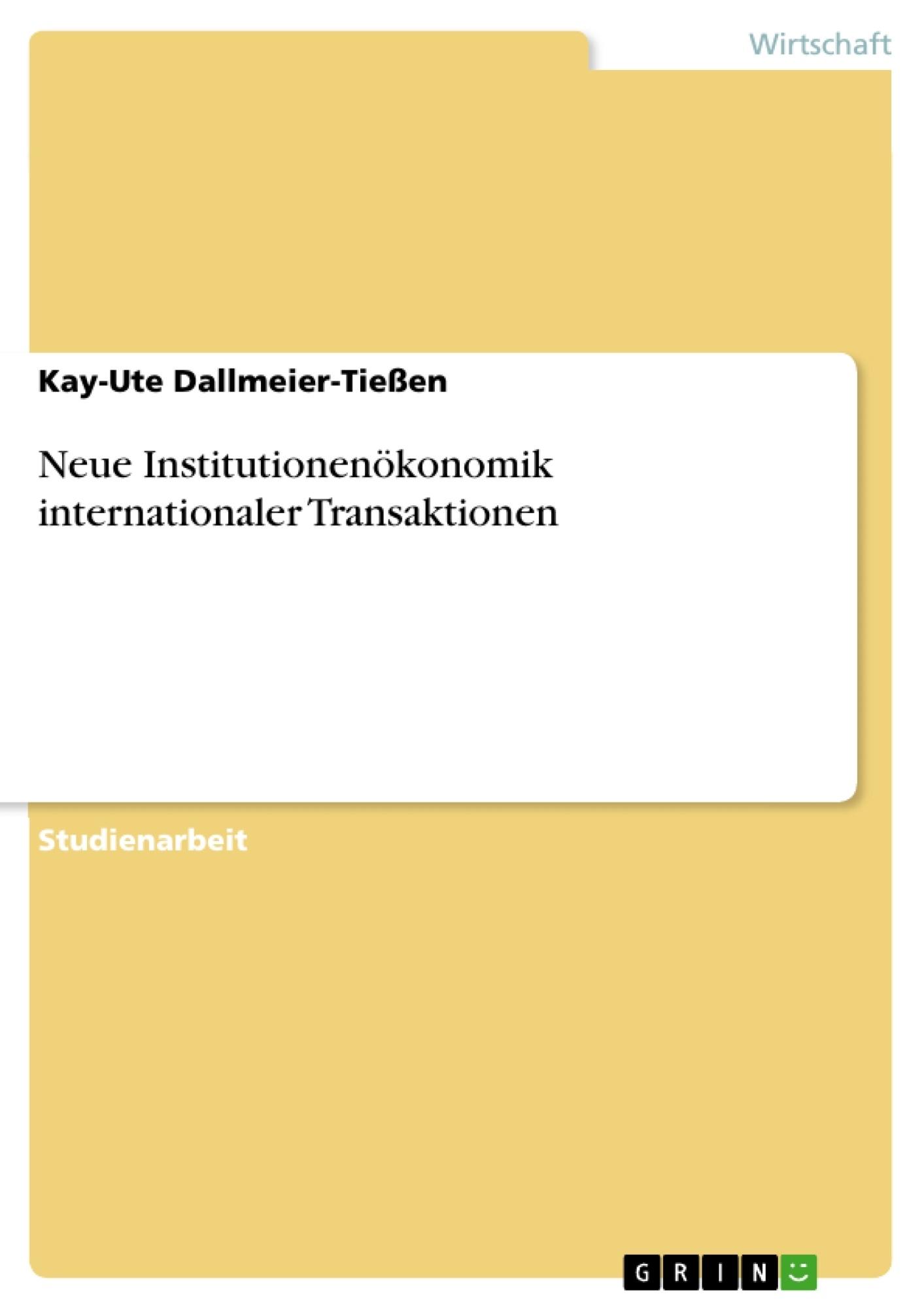 Titel: Neue Institutionenökonomik internationaler Transaktionen