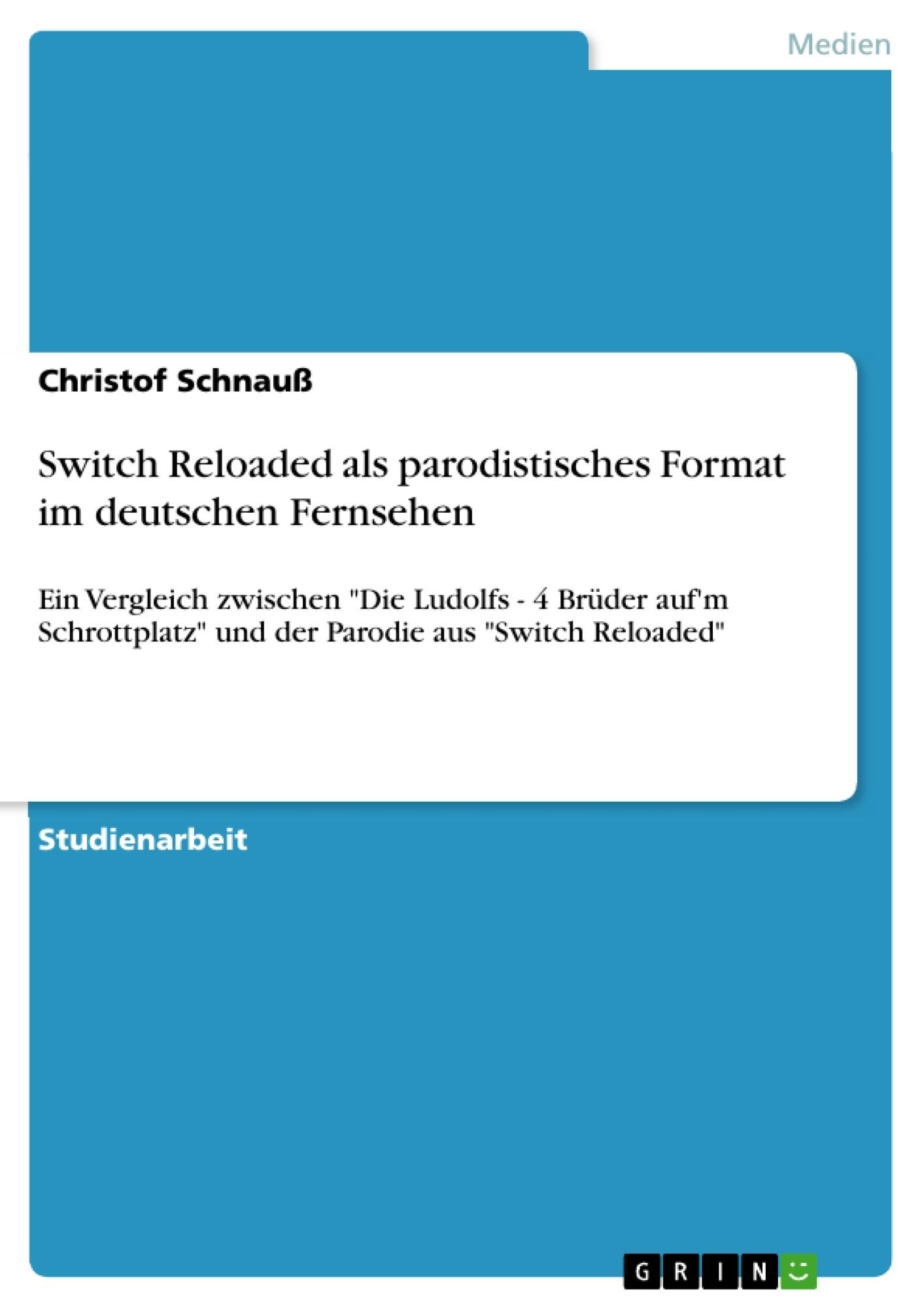 Titel: Switch Reloaded als parodistisches Format im deutschen Fernsehen