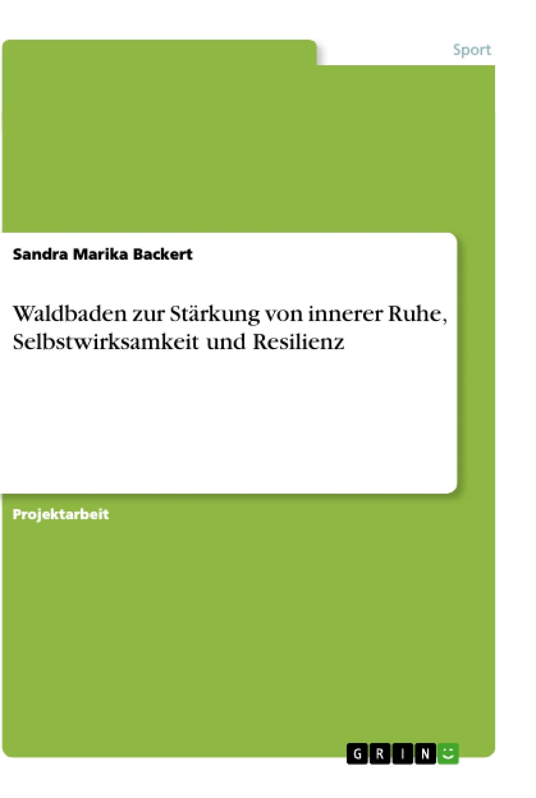 Titel: Waldbaden zur Stärkung von innerer Ruhe, Selbstwirksamkeit und Resilienz