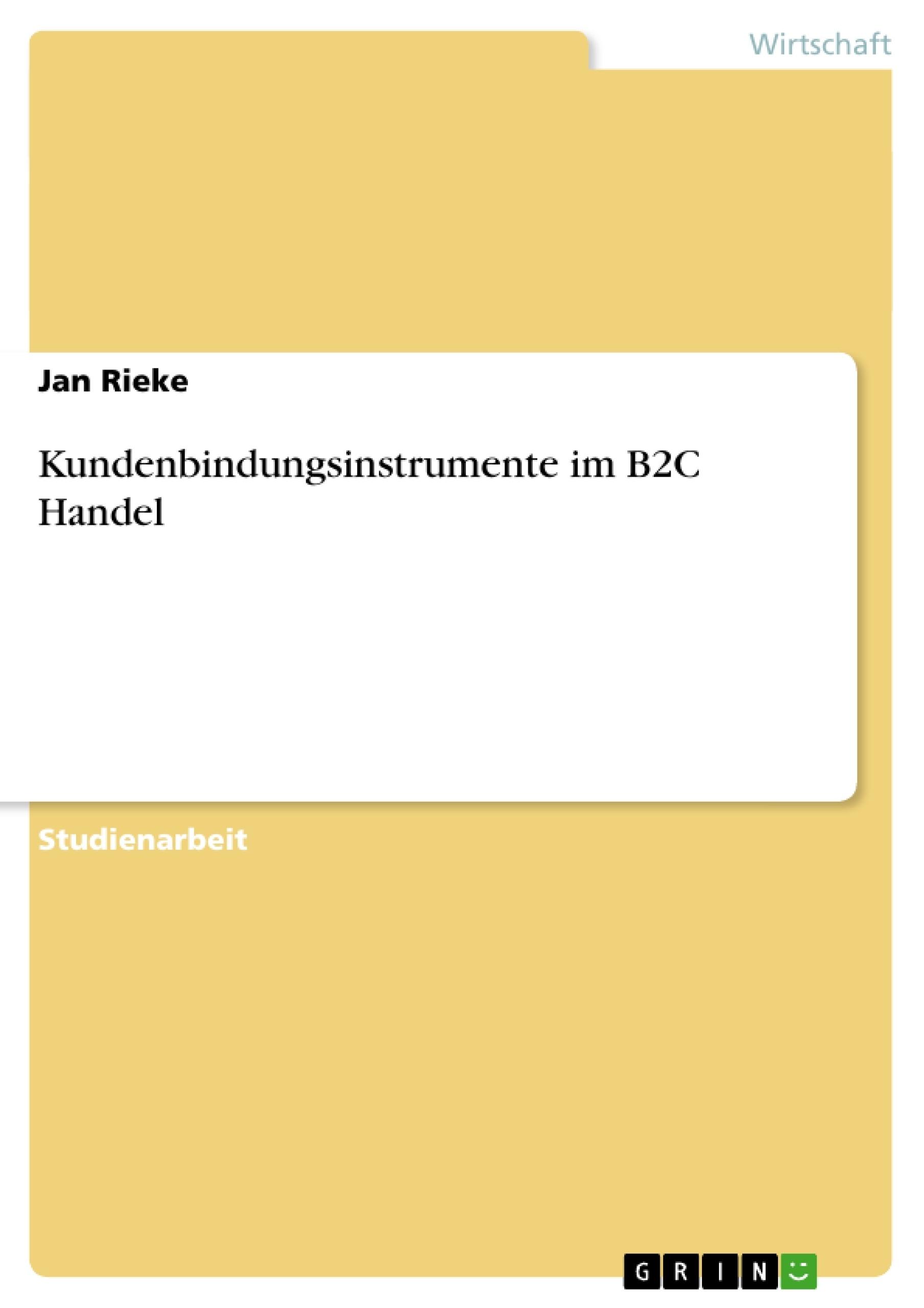 Titel: Kundenbindungsinstrumente im B2C Handel