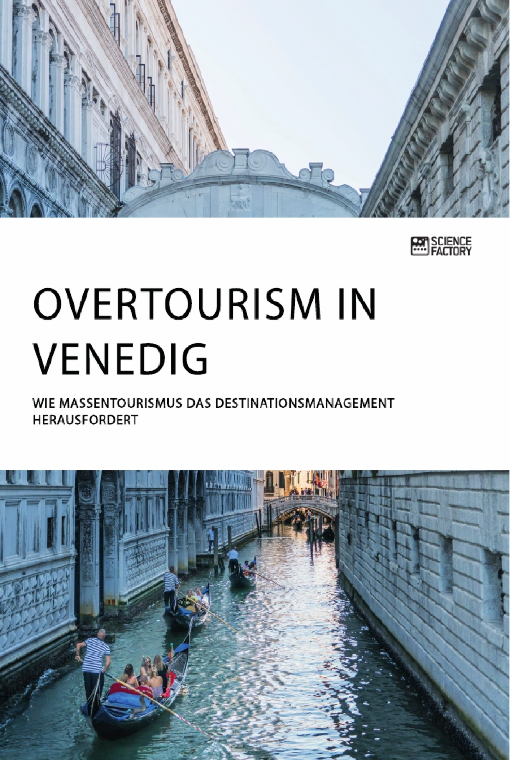 Titel: Overtourism in Venedig. Wie Massentourismus das Destinationsmanagement herausfordert
