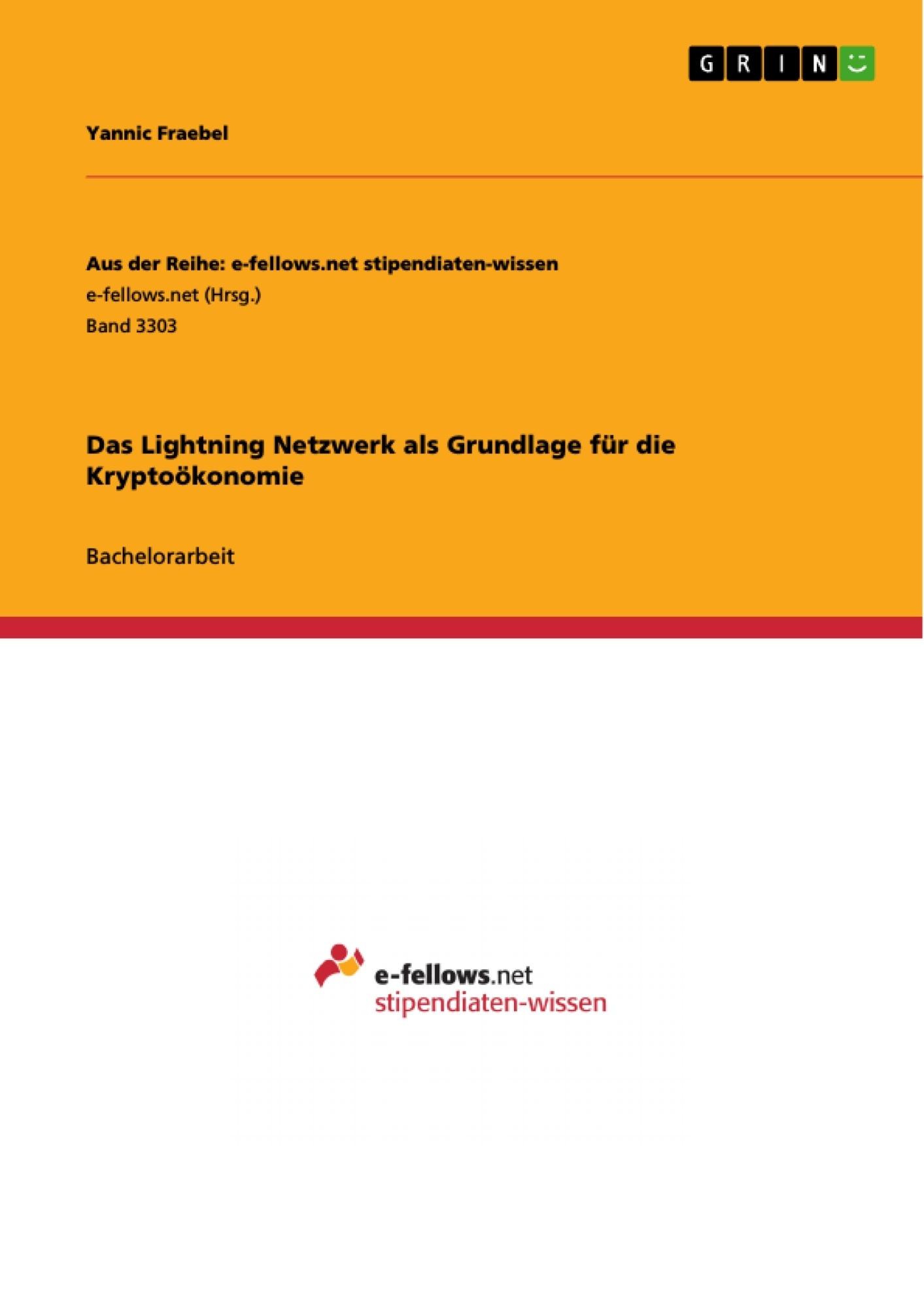 Titel: Das Lightning Netzwerk als Grundlage für die Kryptoökonomie
