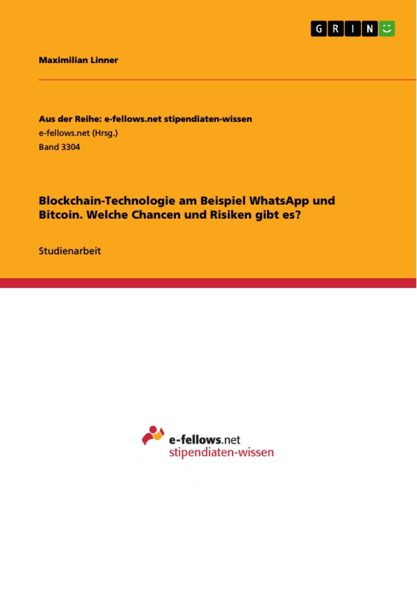 Titel: Blockchain-Technologie am Beispiel WhatsApp und Bitcoin. Welche Chancen und Risiken gibt es?