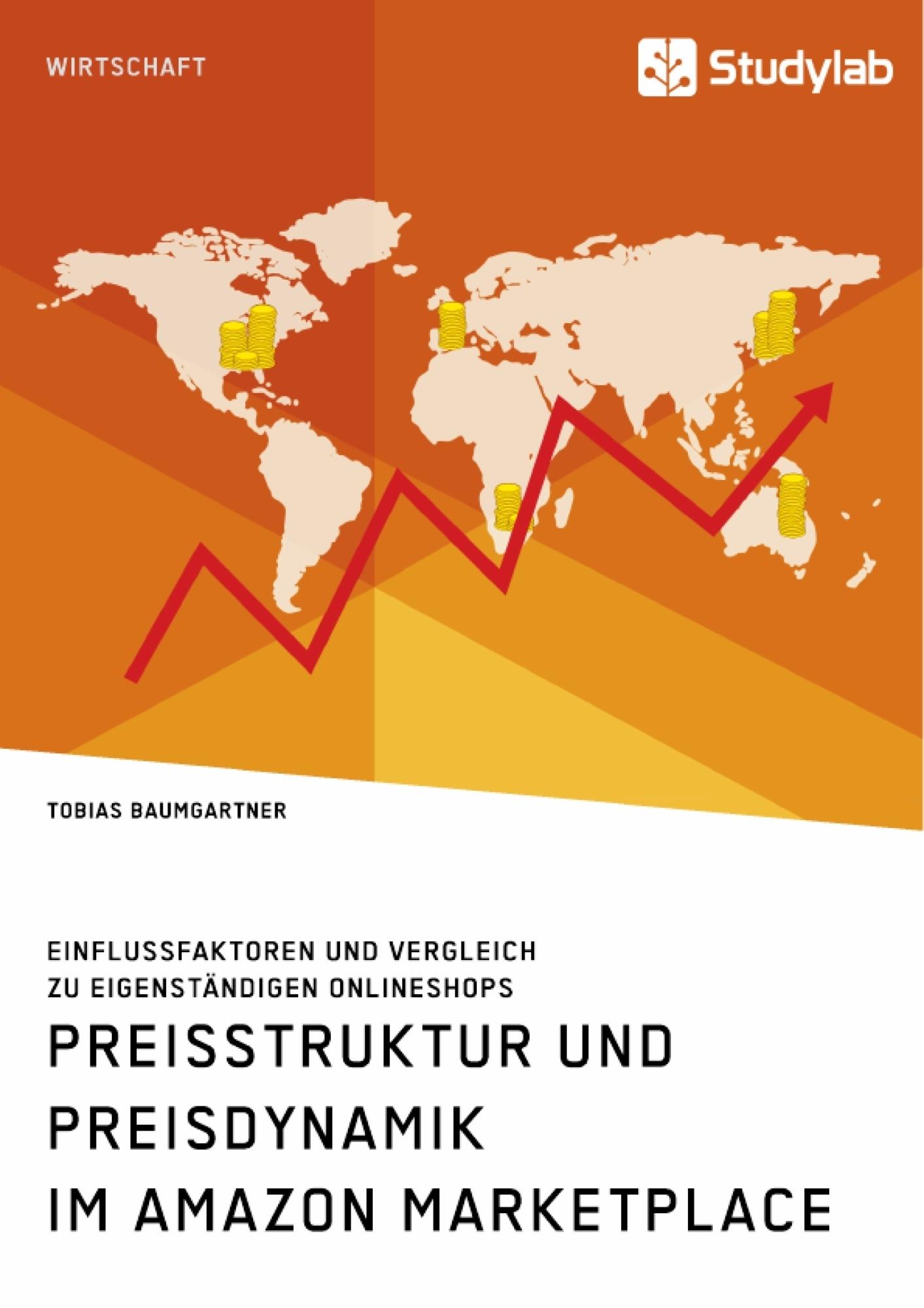 Titel: Preisstruktur und Preisdynamik im Amazon Marketplace. Einflussfaktoren und Vergleich zu eigenständigen Onlineshops