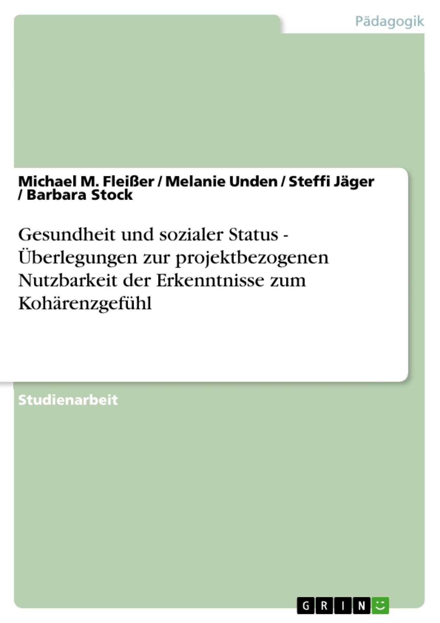 Titel: Gesundheit und sozialer Status - Überlegungen zur projektbezogenen Nutzbarkeit der Erkenntnisse zum Kohärenzgefühl