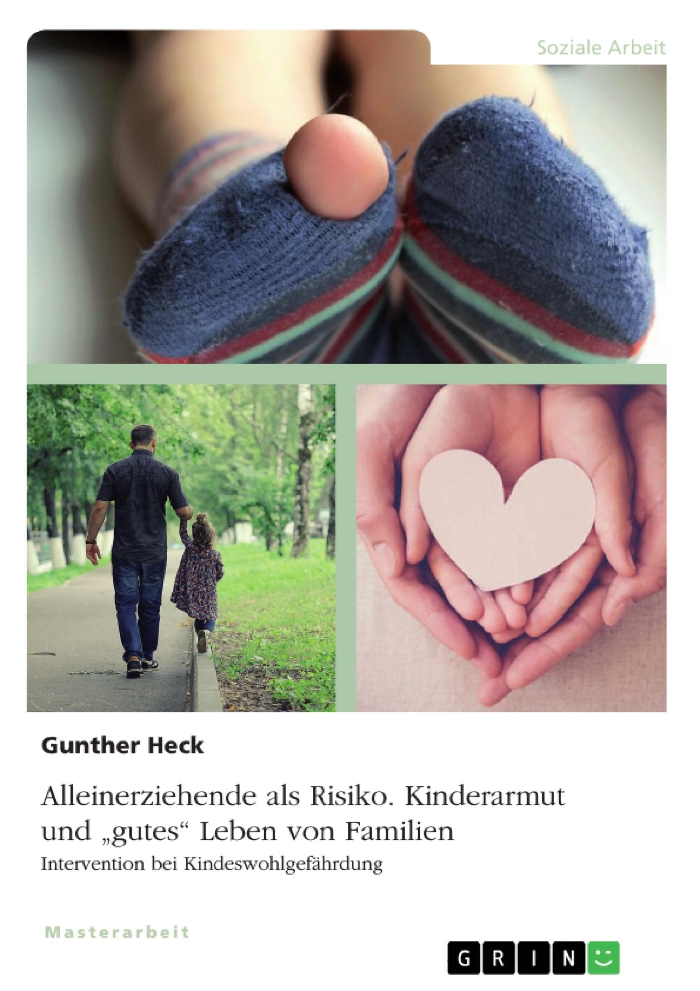 """Titel: Alleinerziehende als Risiko. Kinderarmut und """"gutes"""" Leben von Familien"""