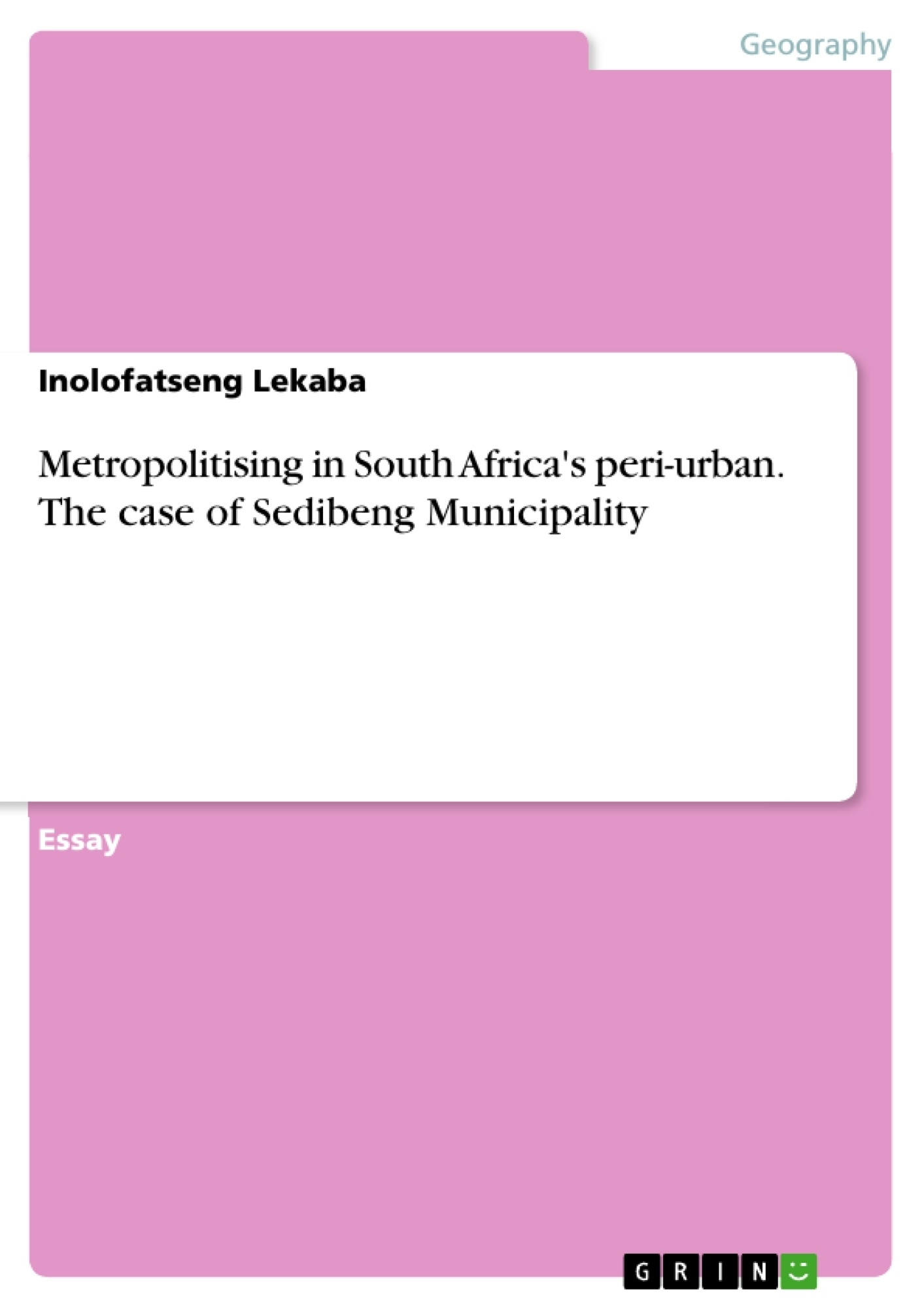 Title: Metropolitising in South Africa's peri-urban. The case of Sedibeng Municipality