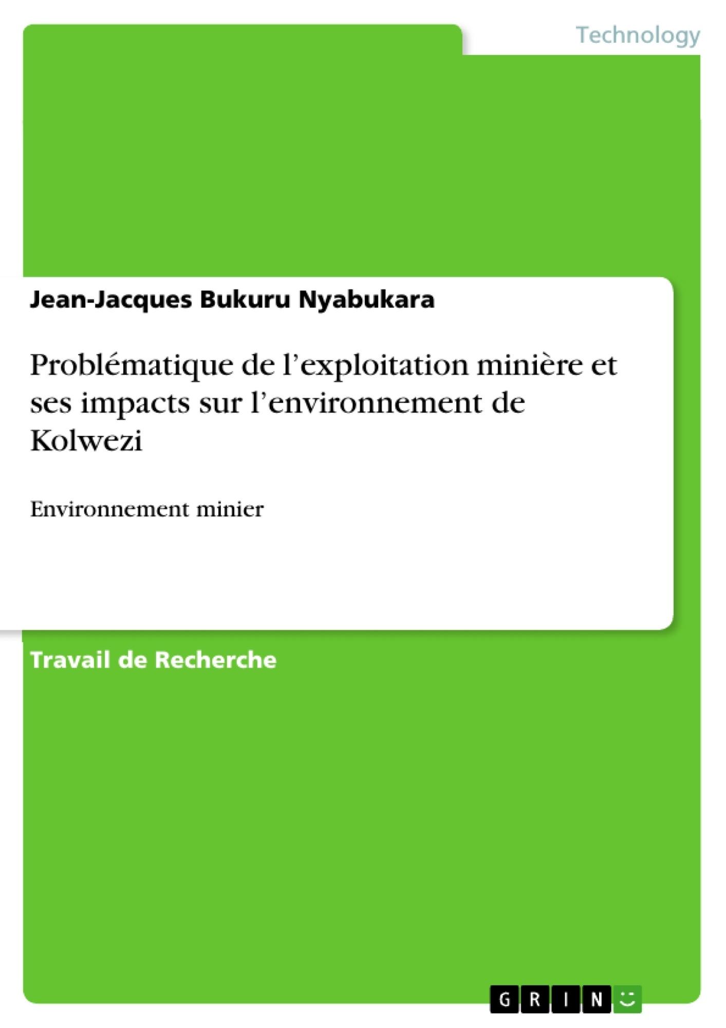 Titre: Problématique de l'exploitation minière et ses impacts sur l'environnement de Kolwezi