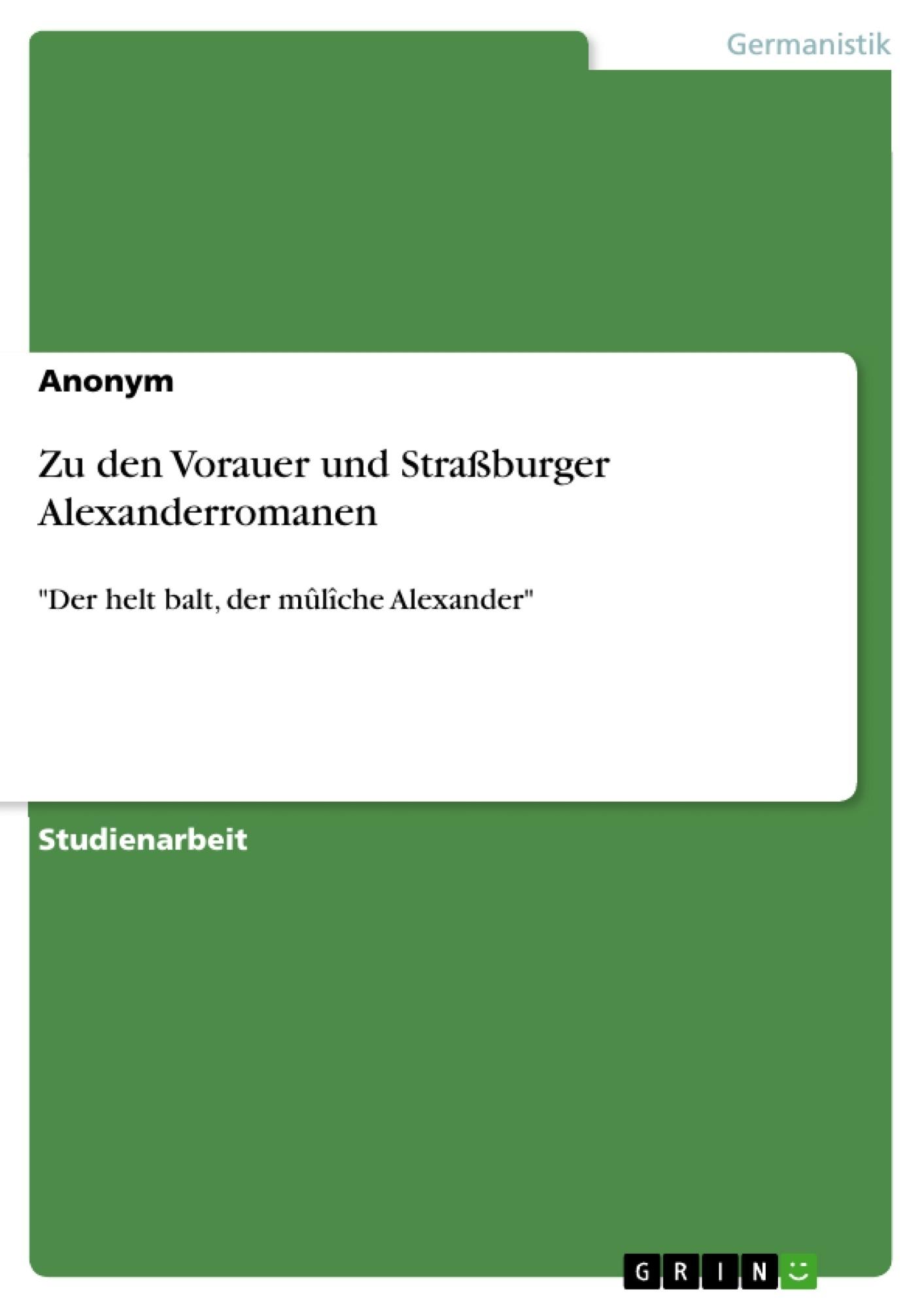 Titel: Zu den Vorauer und Straßburger Alexanderromanen